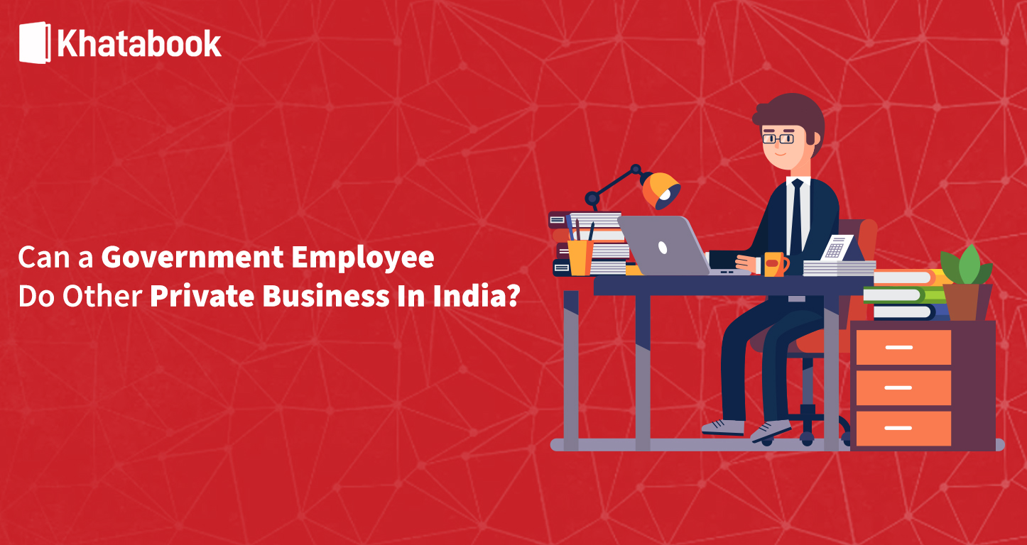 Can A Government Employee Run A Business In India