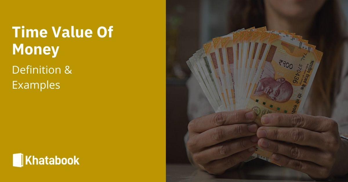 Time Value of Money - Khatabook