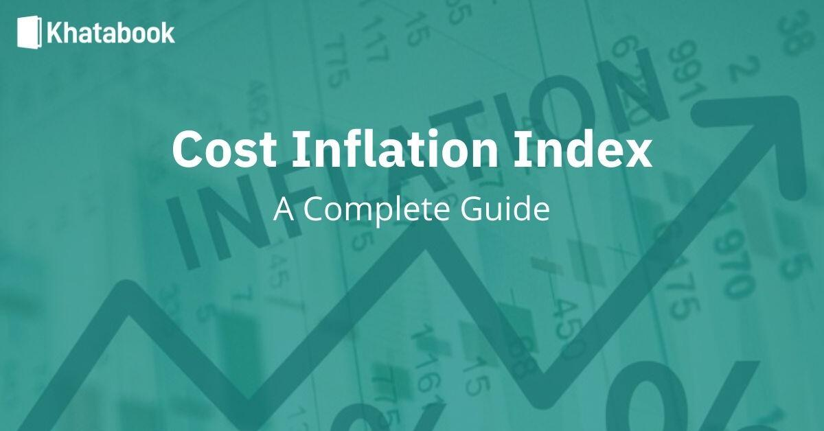 Guide to Cost Inflation Index - Khatabook