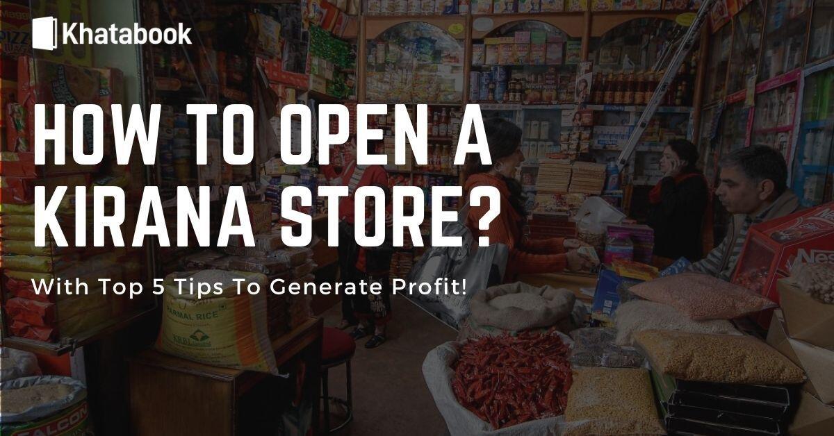 Opening a Kirana Store - Khatabook