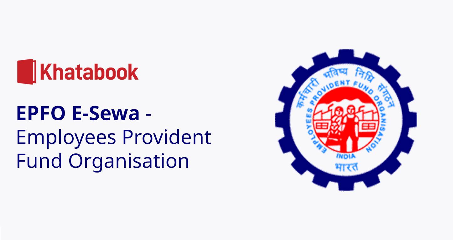 EPFO E-Sewa - Employees Provident Fund Organization