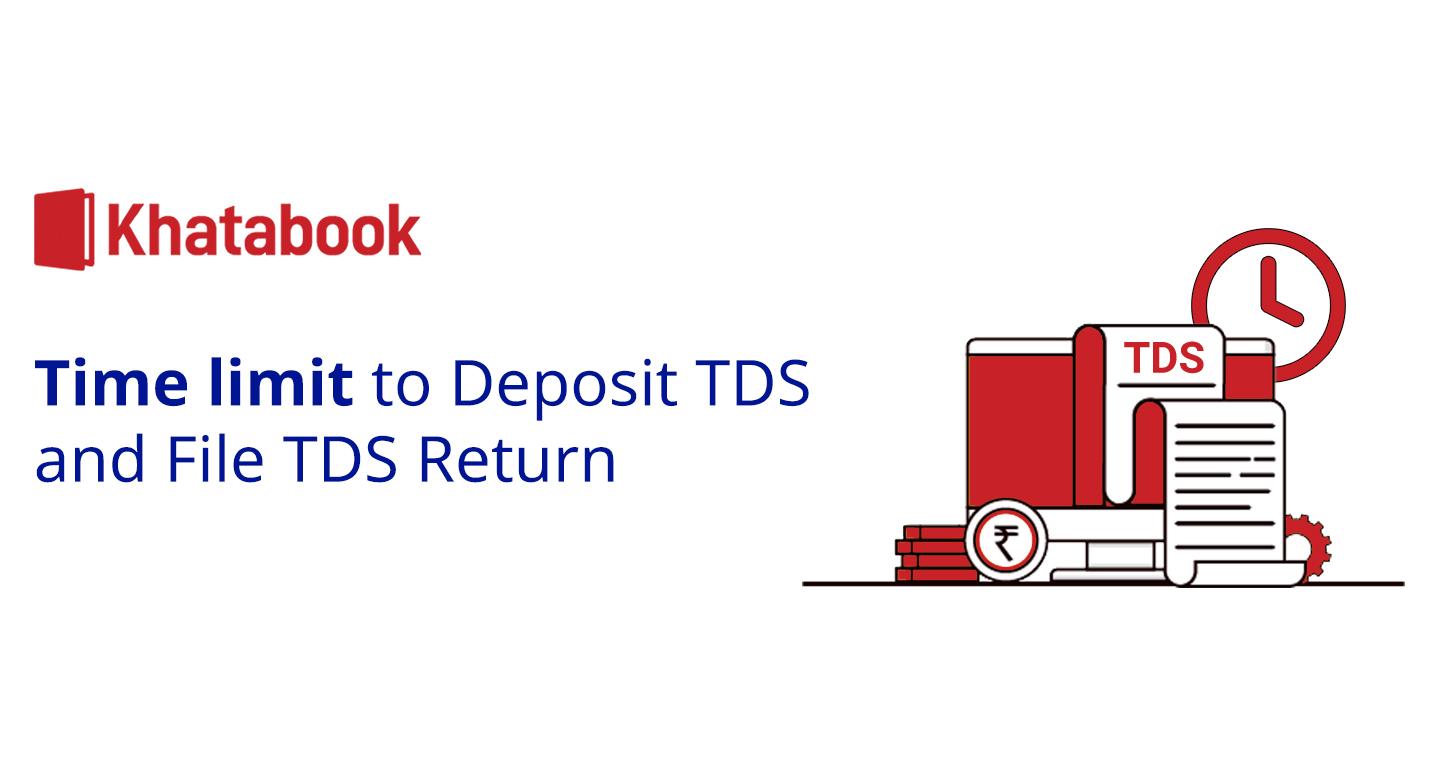 Time Limit To Deposit TDS And File TDS Return