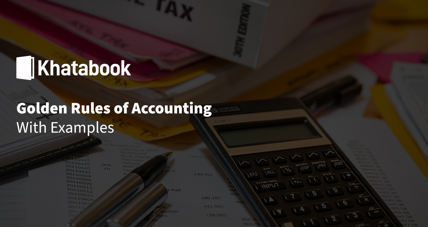 Three Golden Rules of Accounting - Khatabook