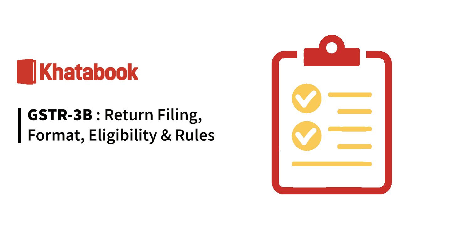 GSTR-3B: Return Filing, Format, Eligibility & Rules