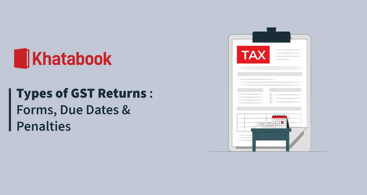 Types of GST Returns: Forms, Due Dates & Penalties
