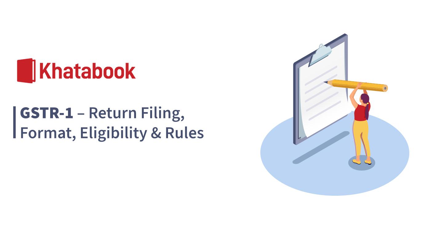 GSTR-1: Return Filing, Format, Eligibility & Rules