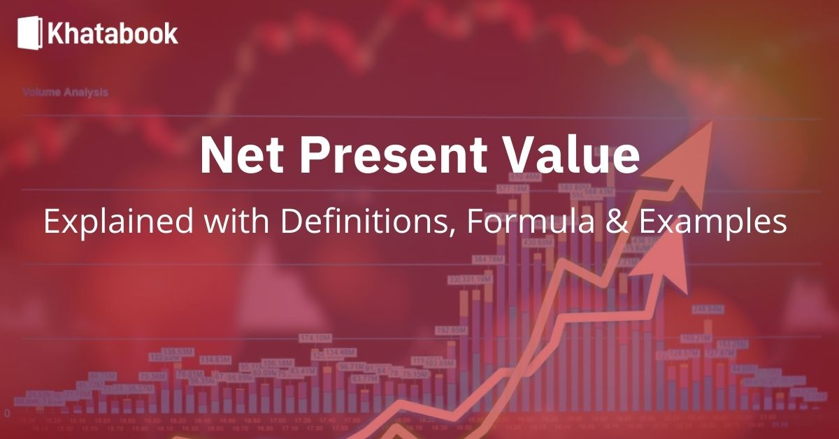 Net Present Value - Khatabook