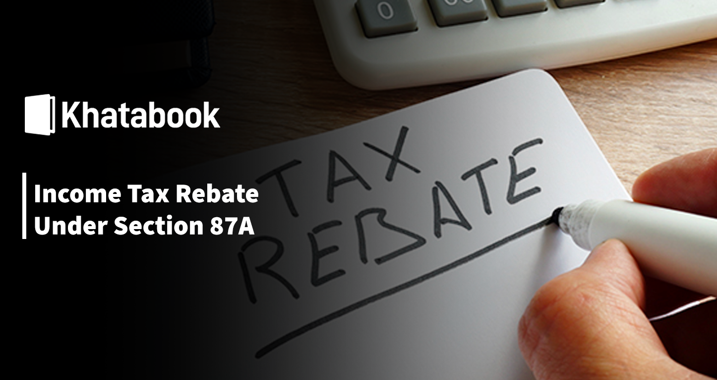 Income Tax Rebate Under Section 87A