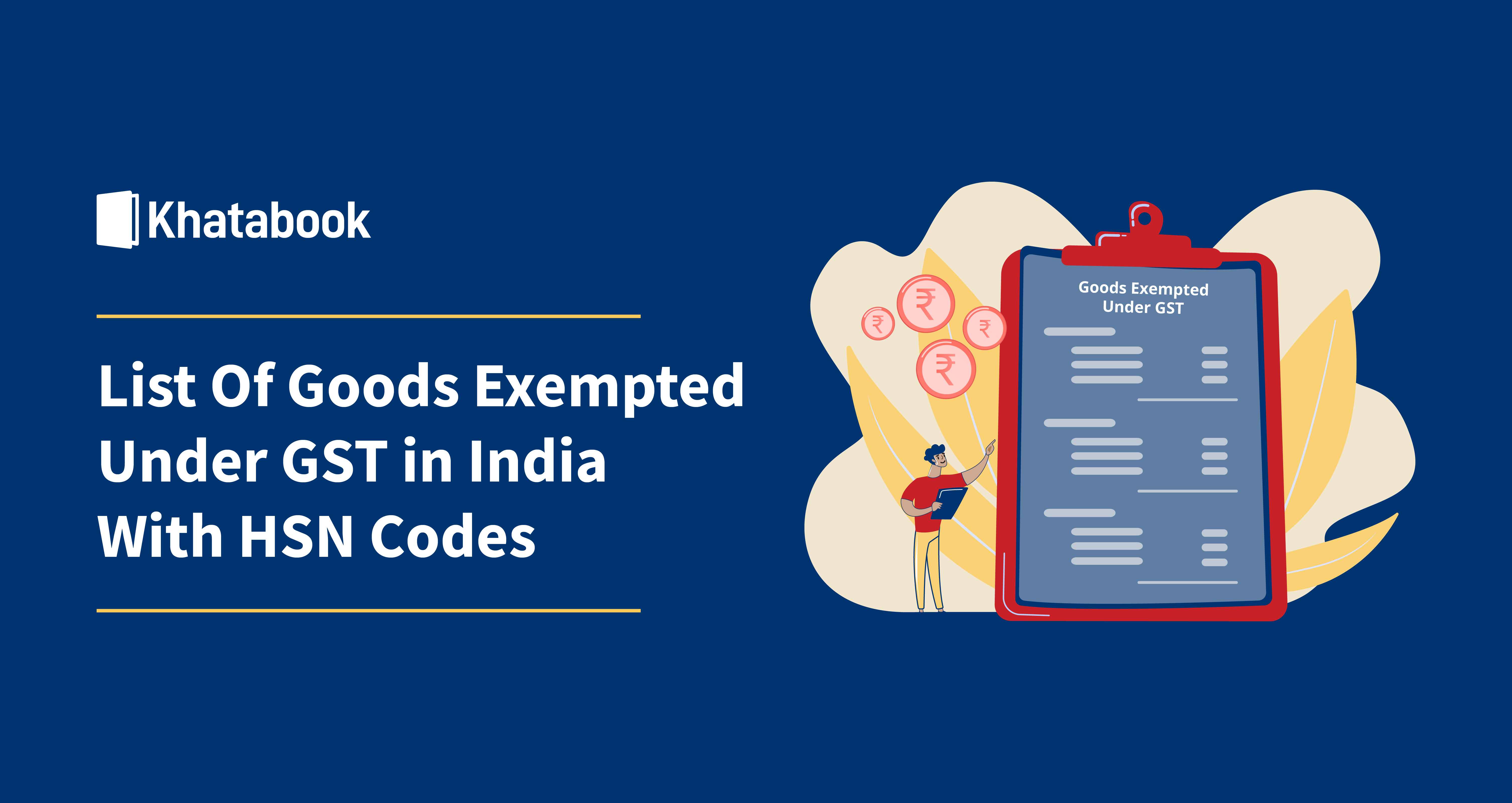 List Of Goods Exempted Under GST in India with HSN Code