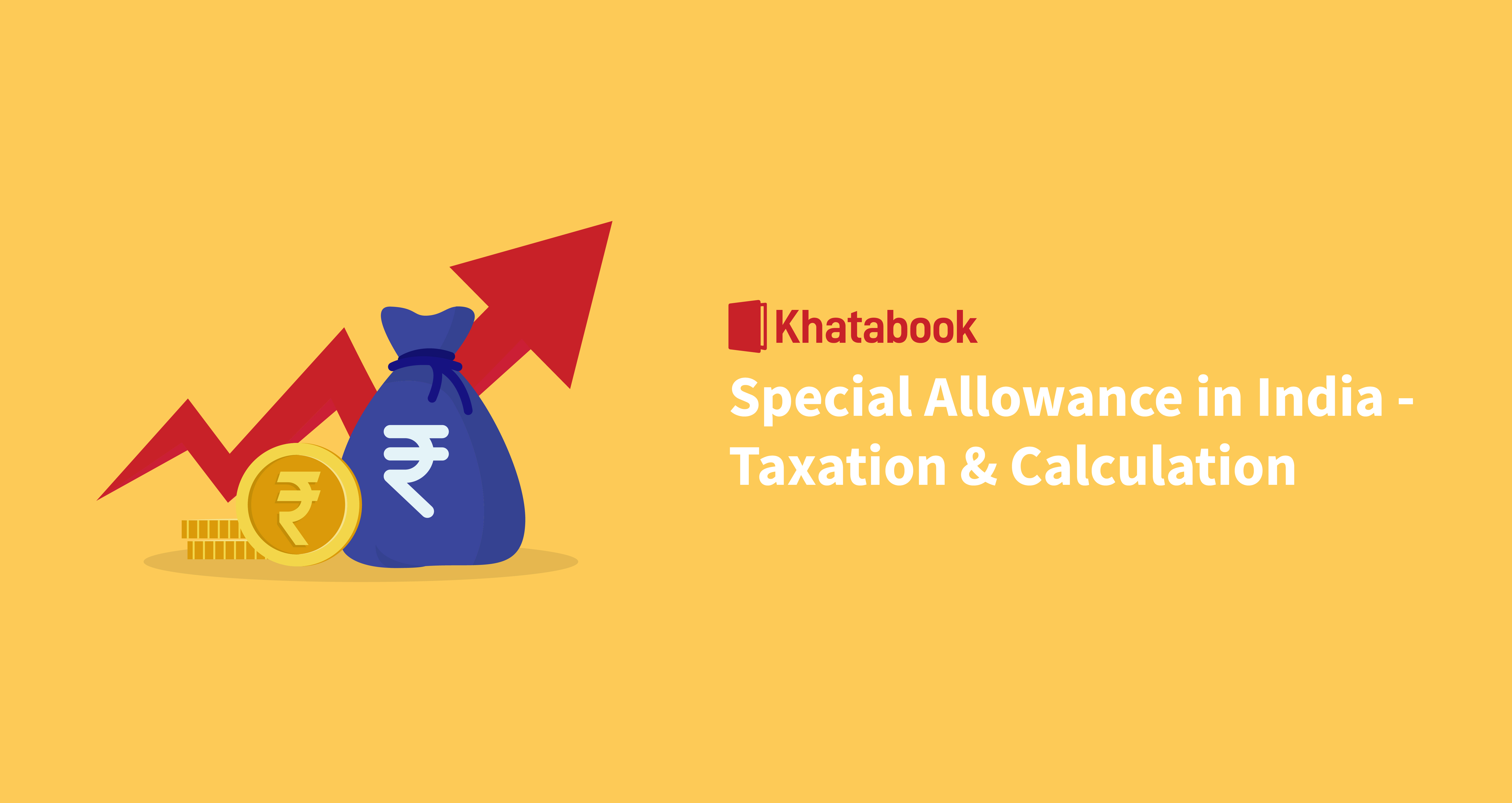 All About Special Allowance - its Taxation & Calculation in India