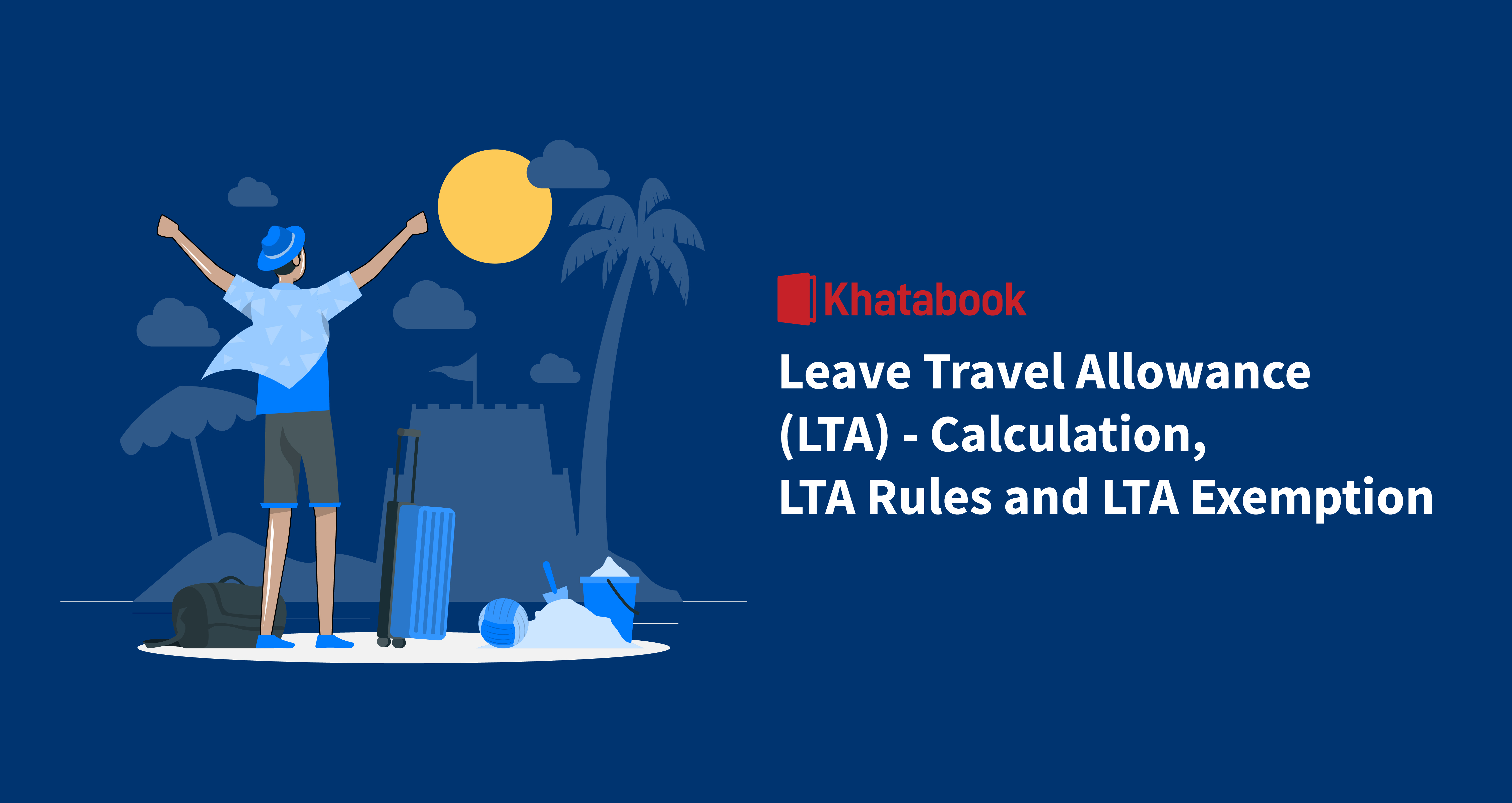 Leave Travel Allowance Its Calculation, Rules and Exemption