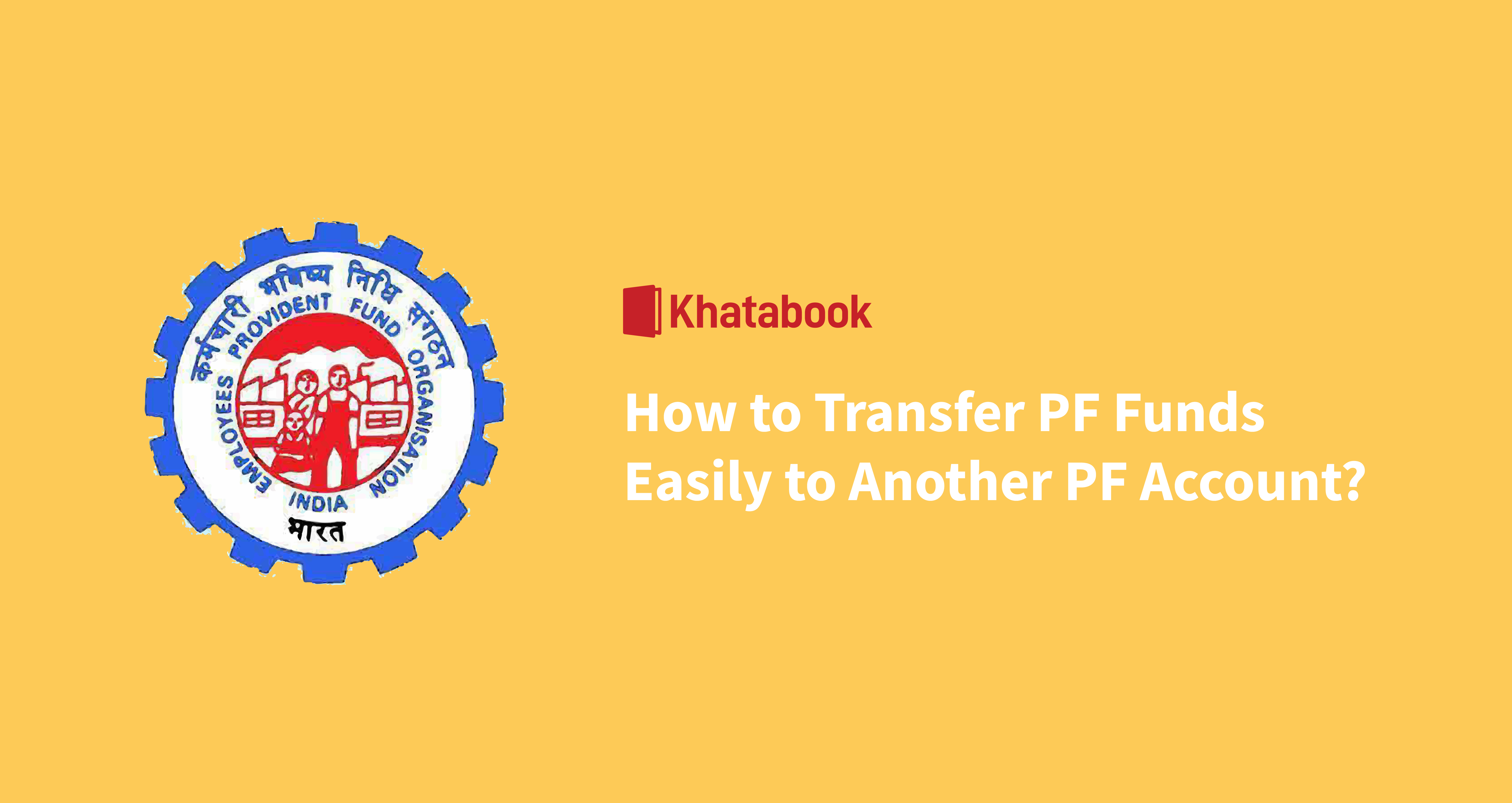 How To Transfer PF Funds To Another PF Account Easily