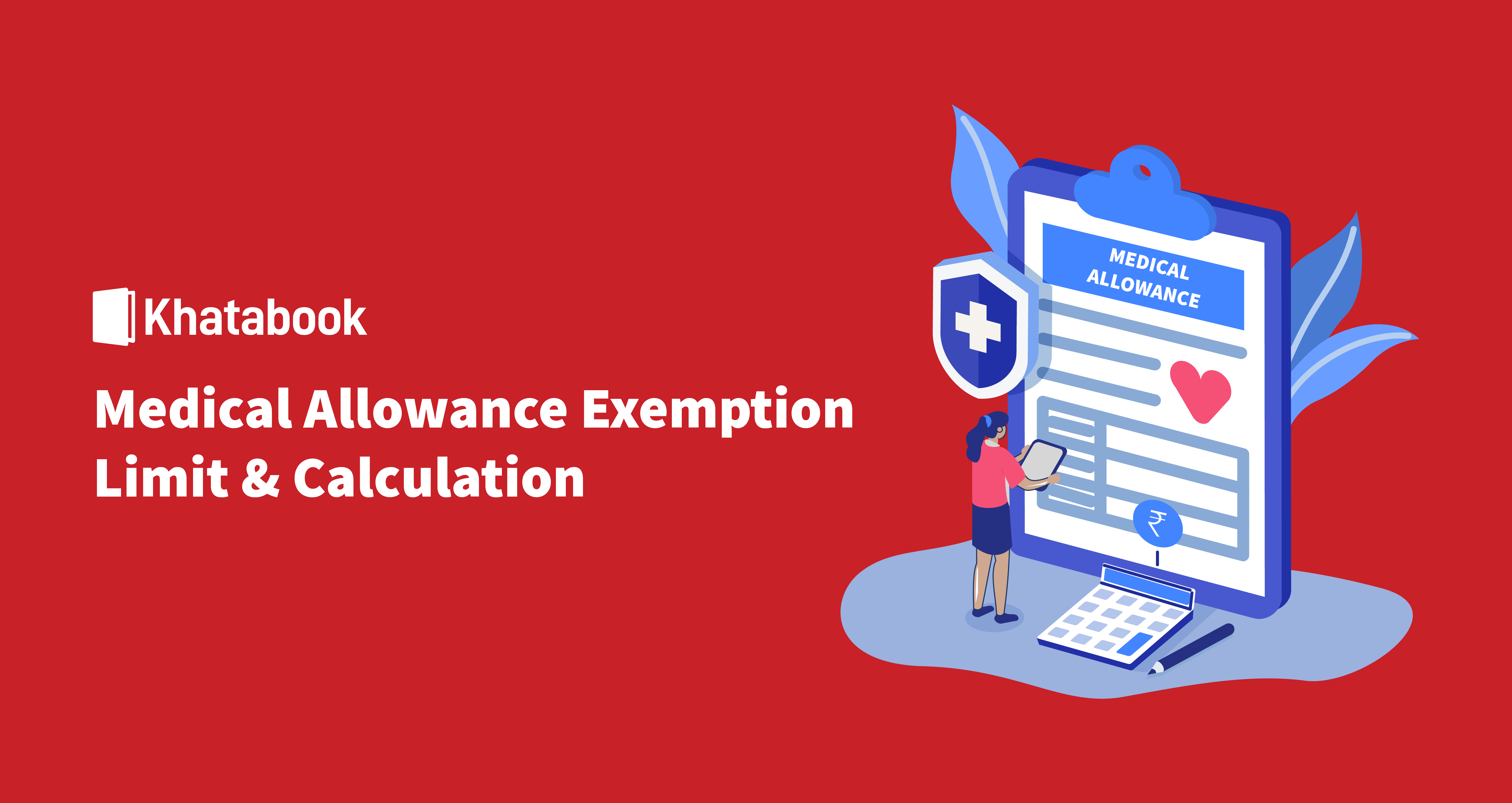 Medical Allowance: Its Exemption Rate, Limit and How To Calculate