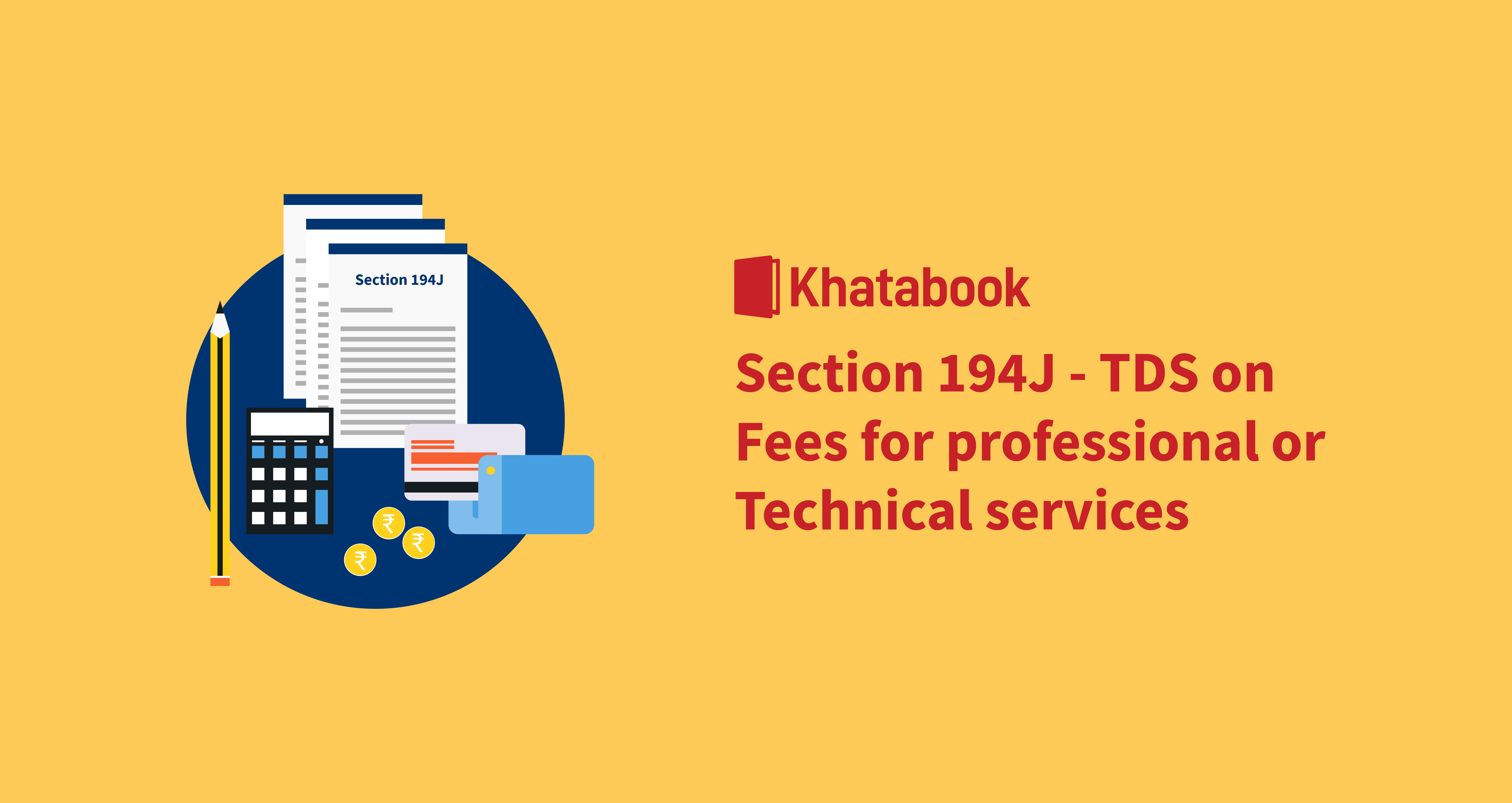 TDS on Fees for Professional or Technical Services under Section 194J