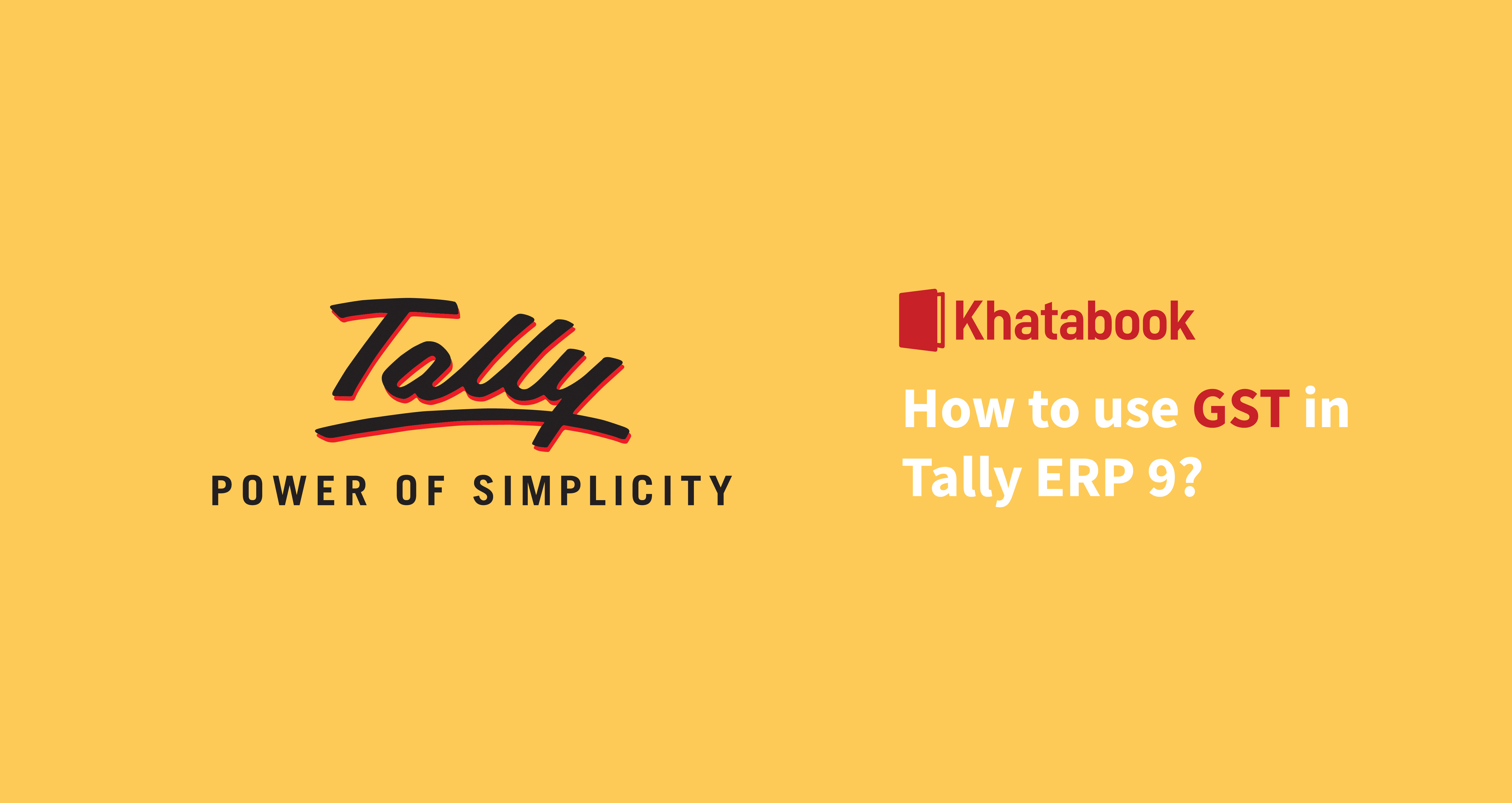 How to use GST in Tally ERP 9?