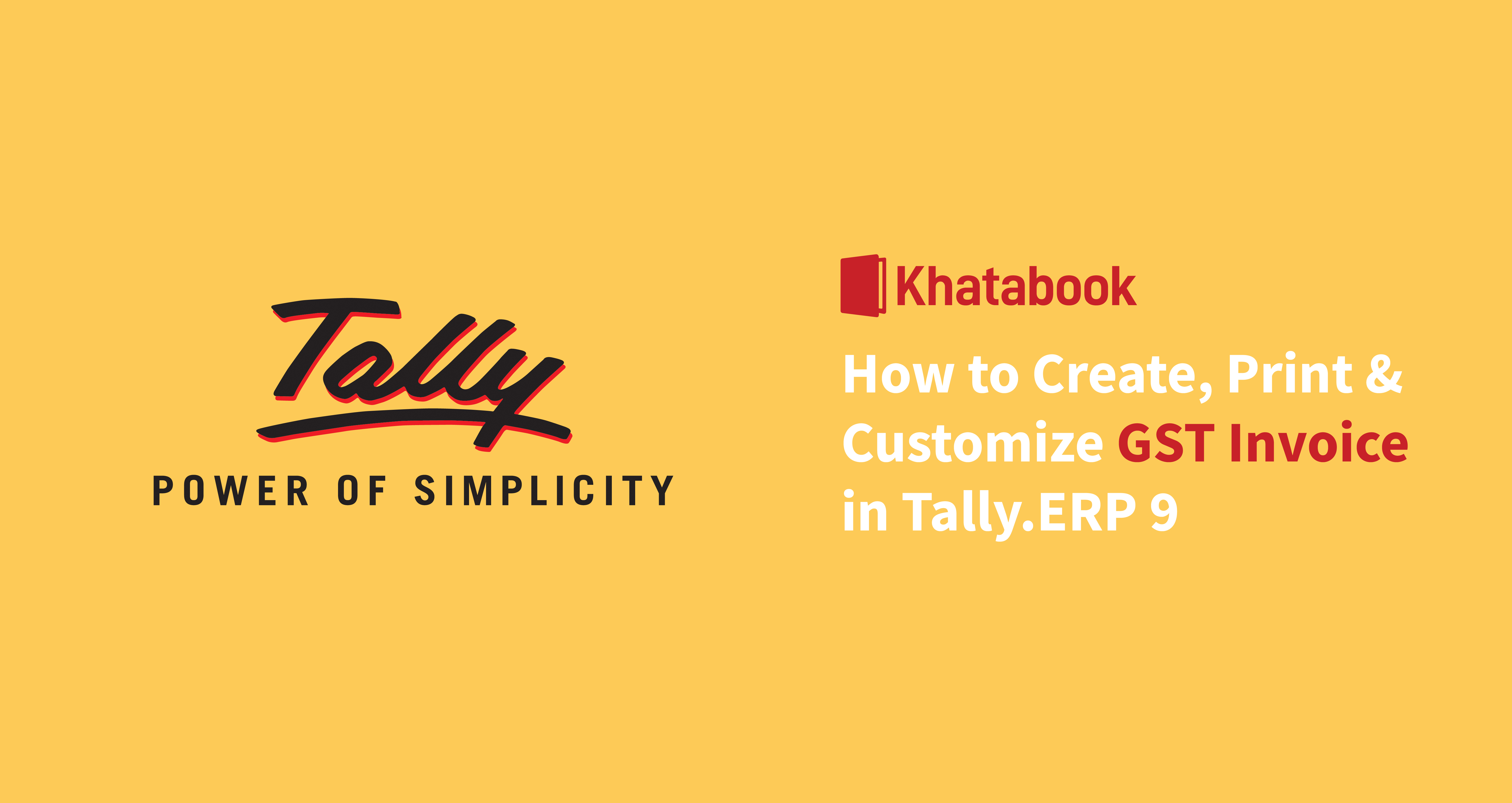How to Generate, Print, and customize GST invoice In Your Tally ERP9