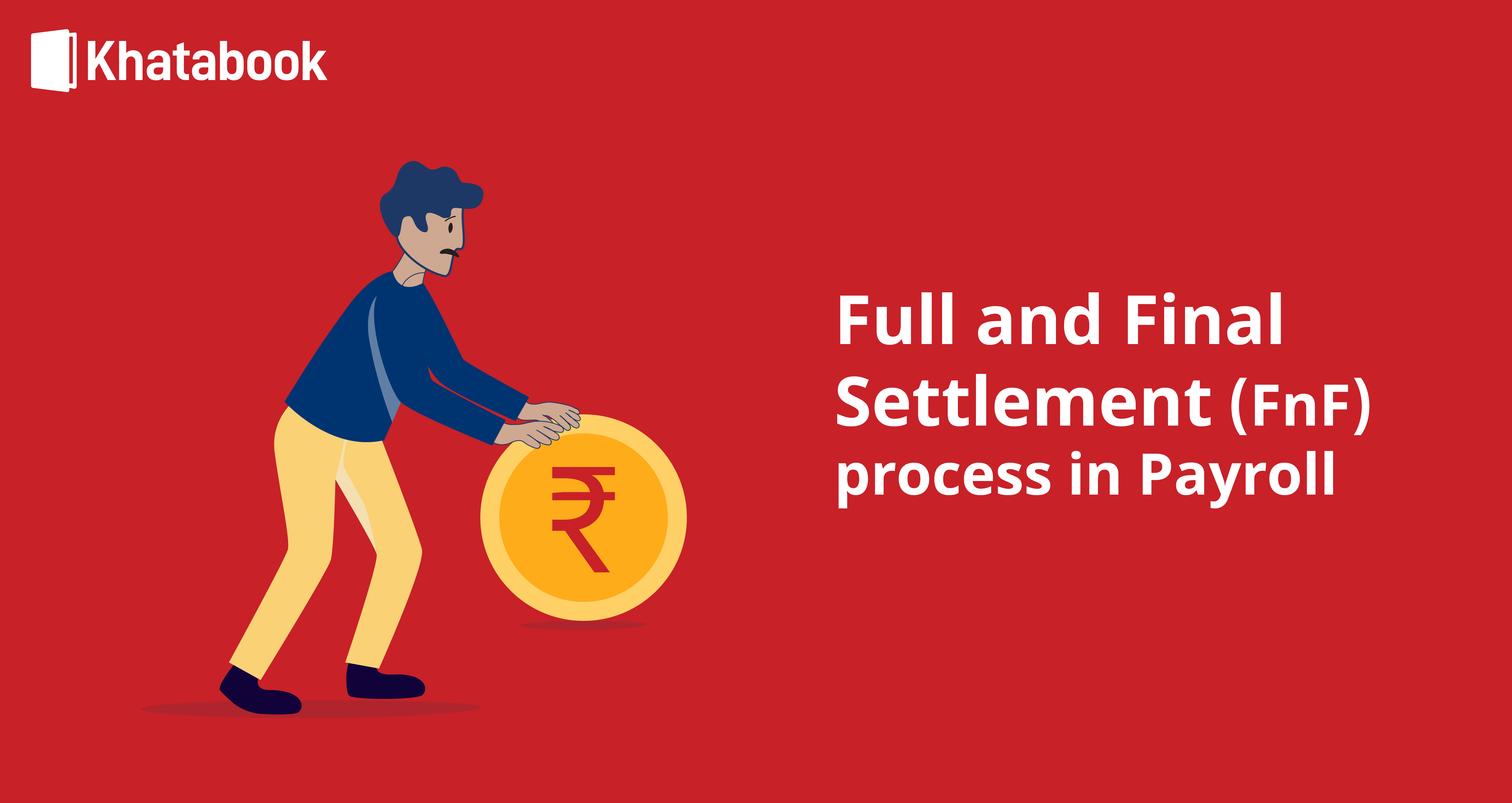 What is Full and Final Settlement Process in Payroll