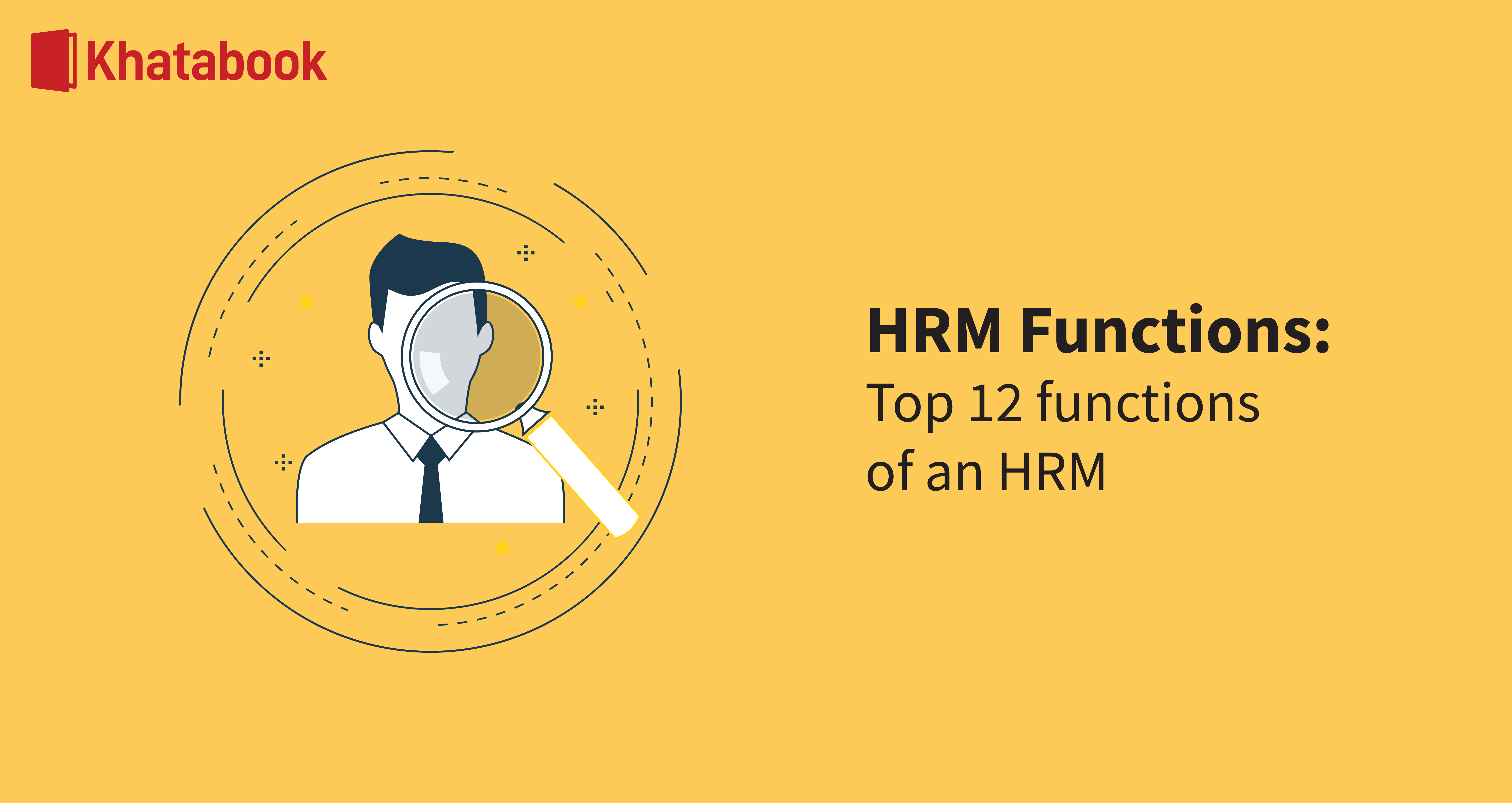 HRM Functions: Top 12 functions of an HRM