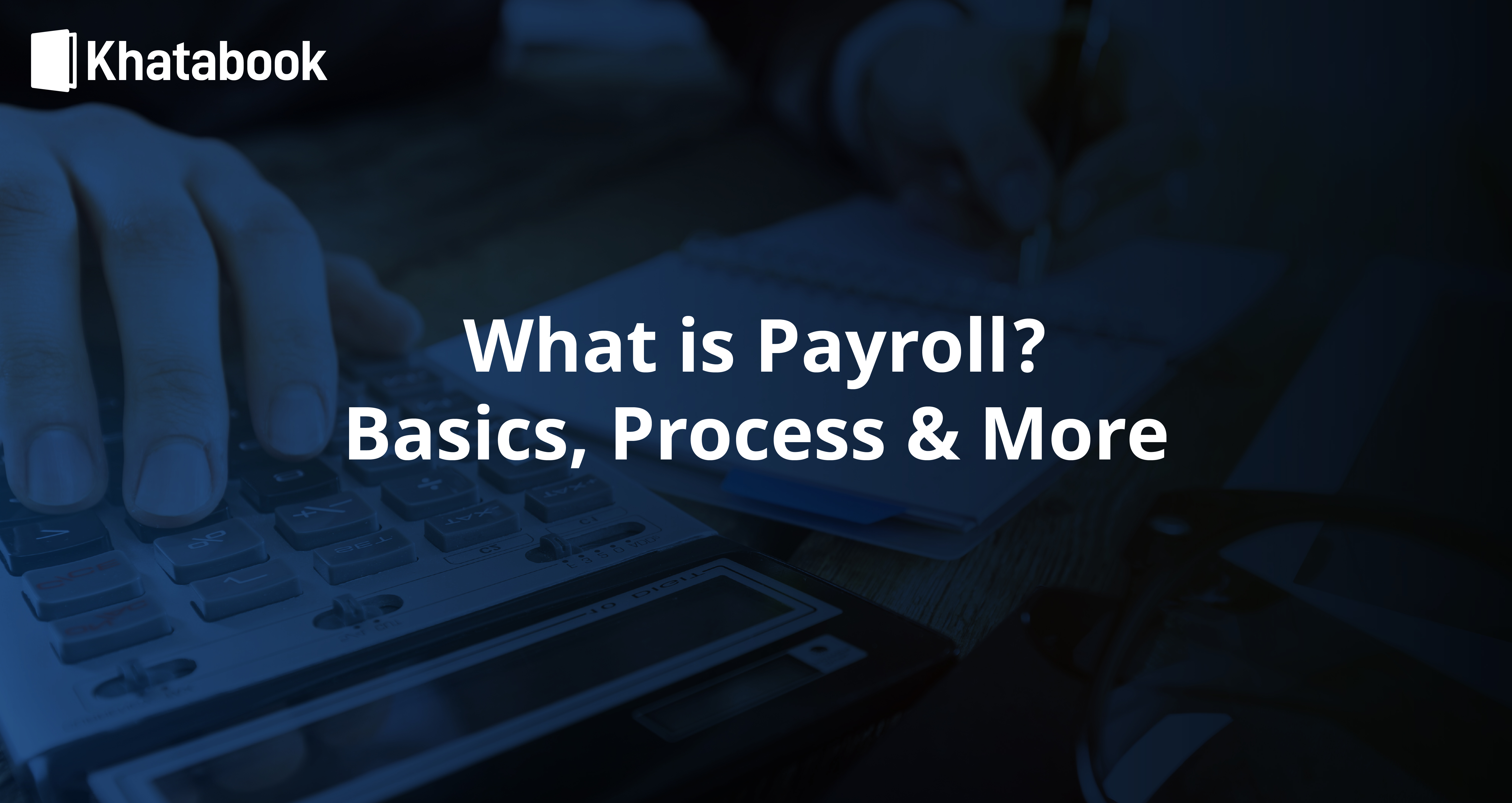 Everything You Need to Know About the Payroll Process