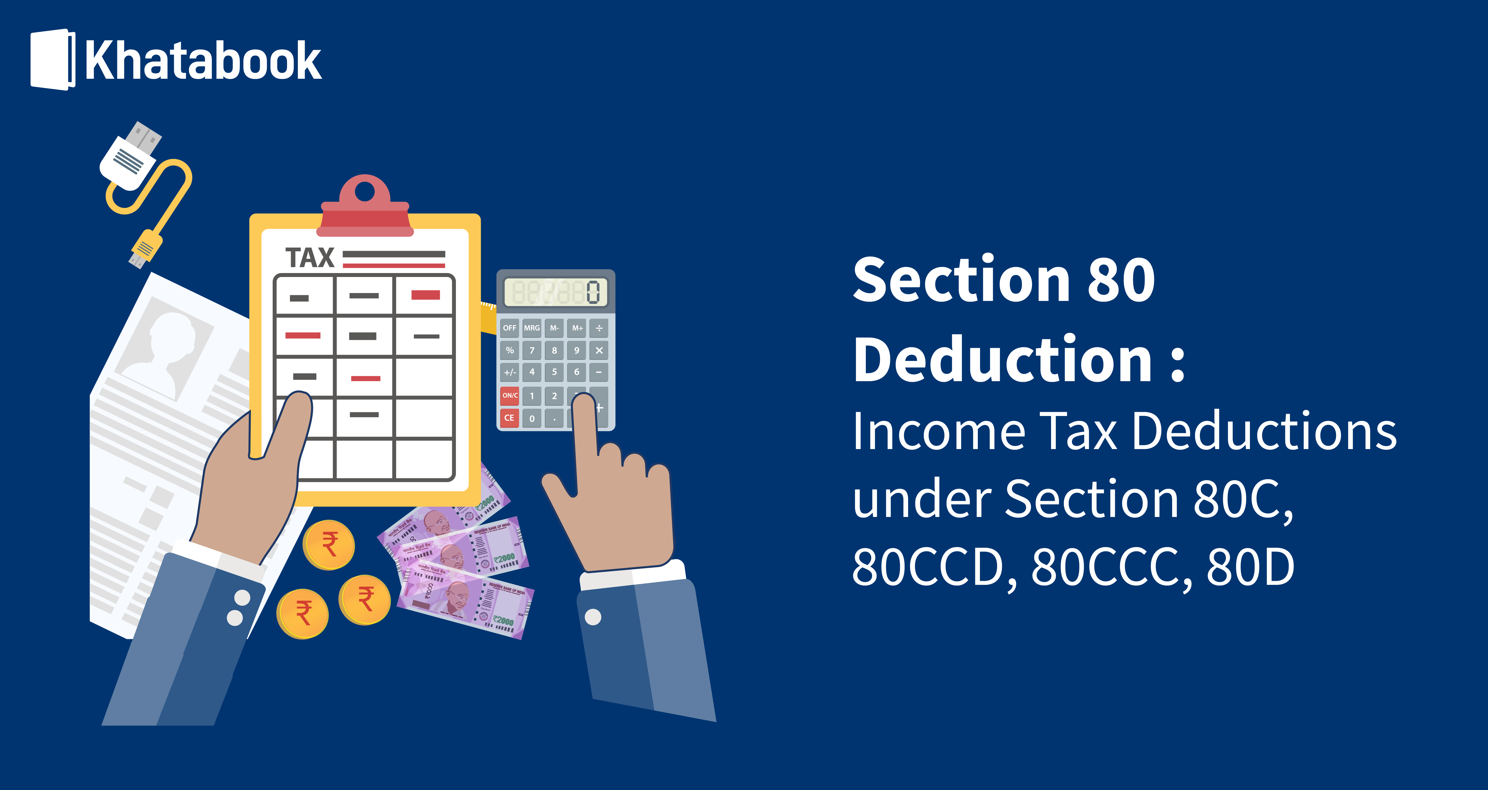 Deductions under Section 80: Section 80C, 80CCC, 80CCD & 80D Income Tax