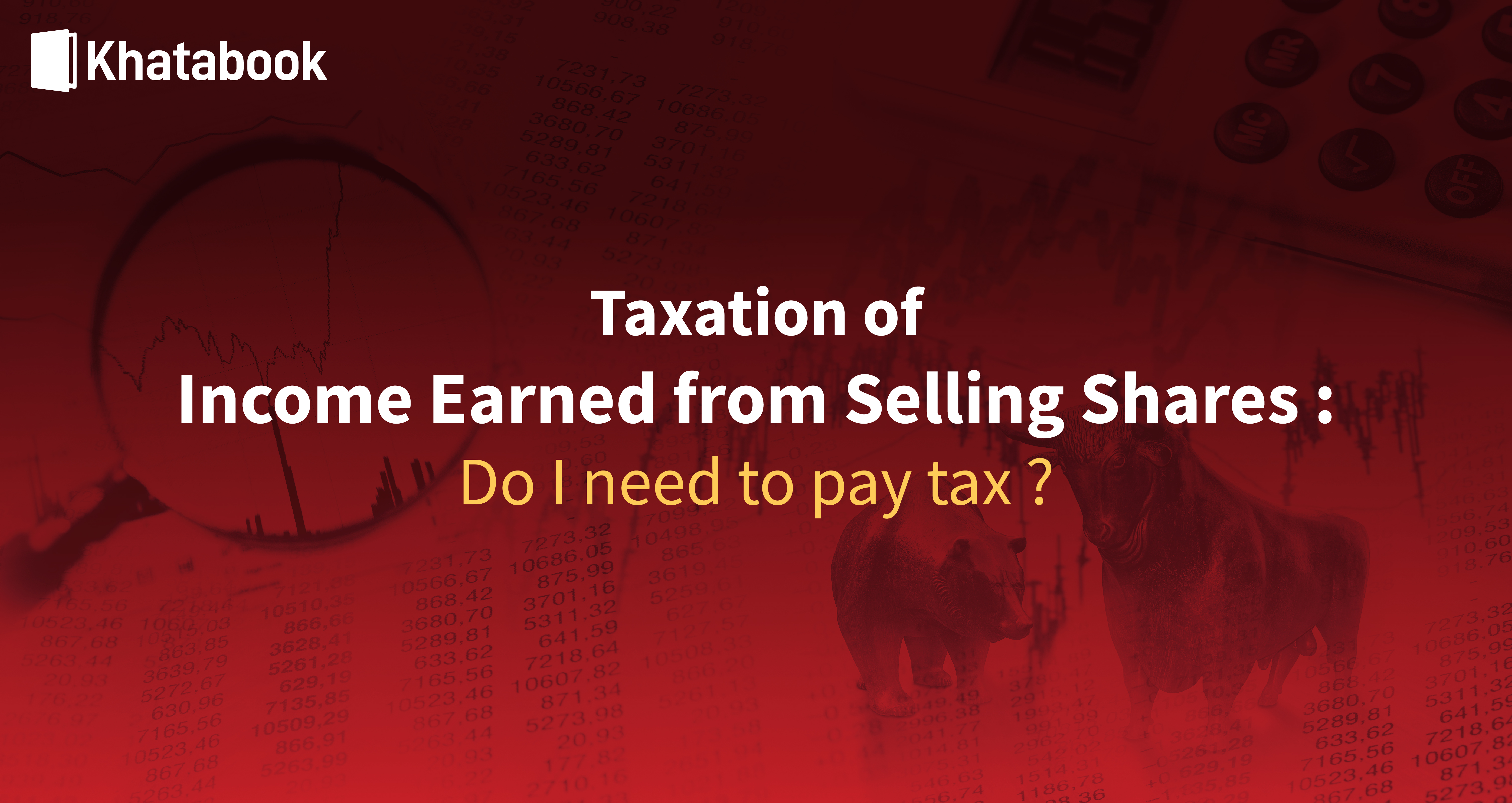 Know About Paying Taxation of Income Earned From Selling Shares