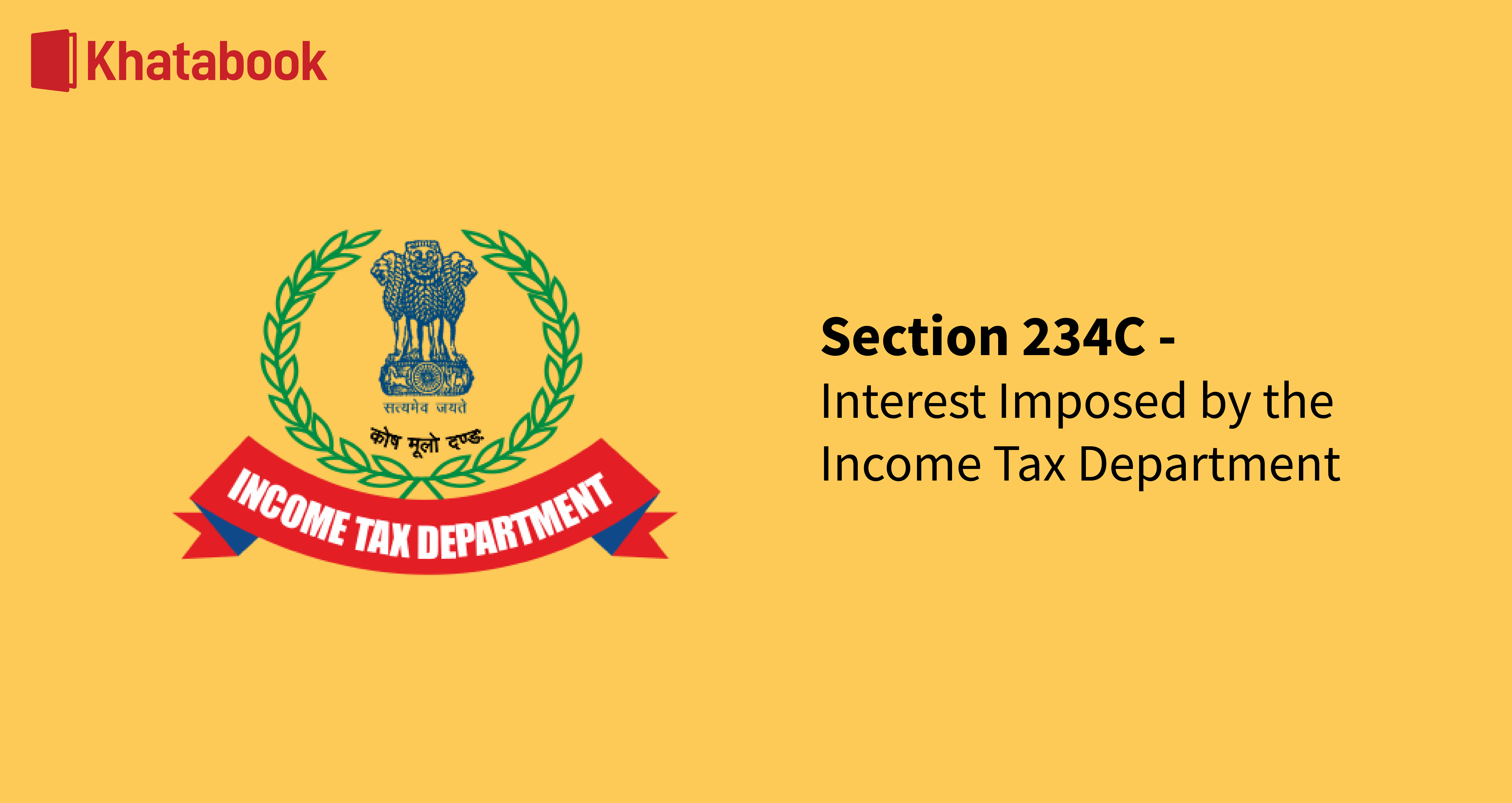 Interest Imposed by the Income Tax Department Under Section 234C