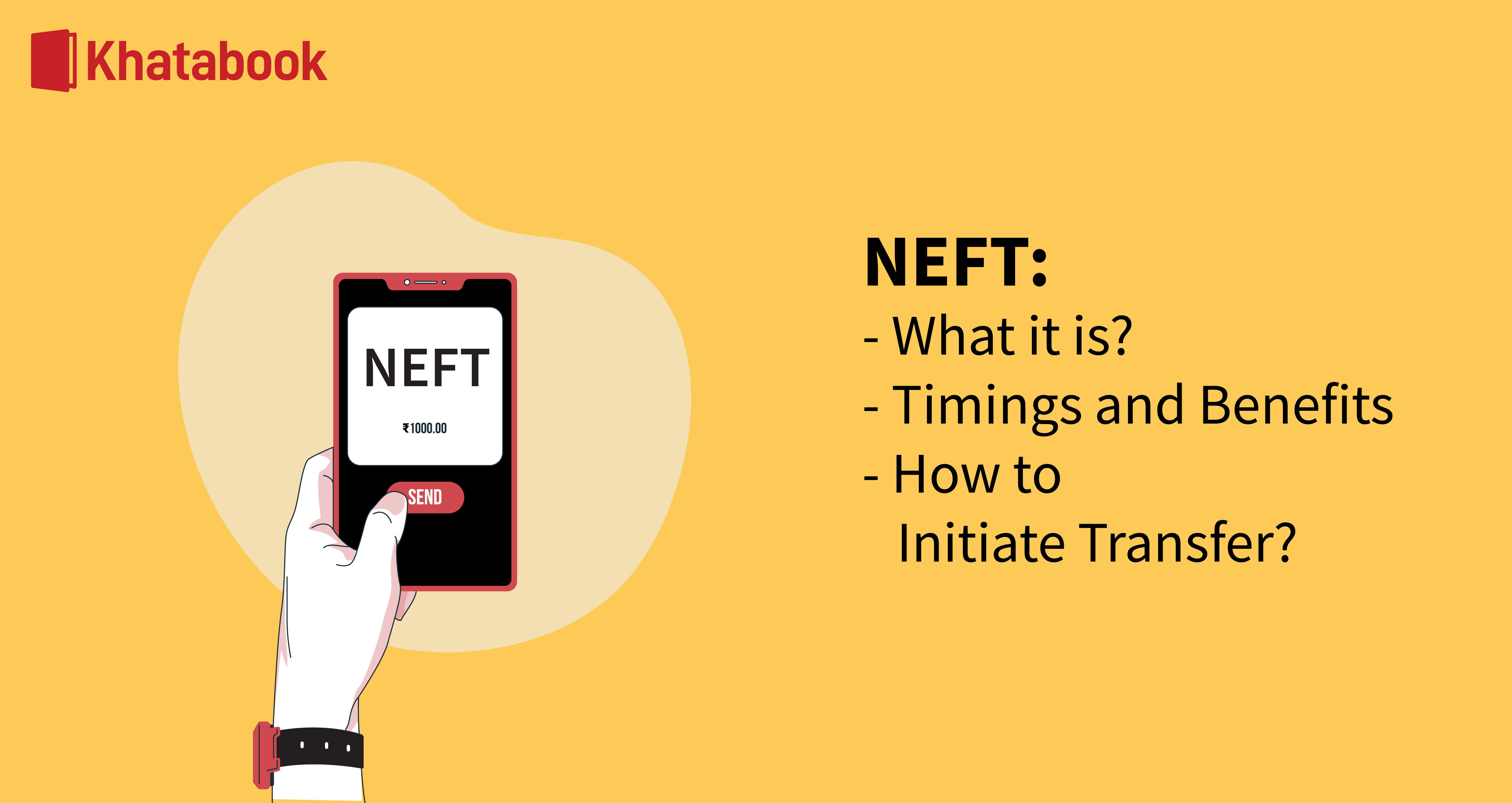 NEFT: Meaning, Timings, Transfer Procedure, and Benefits