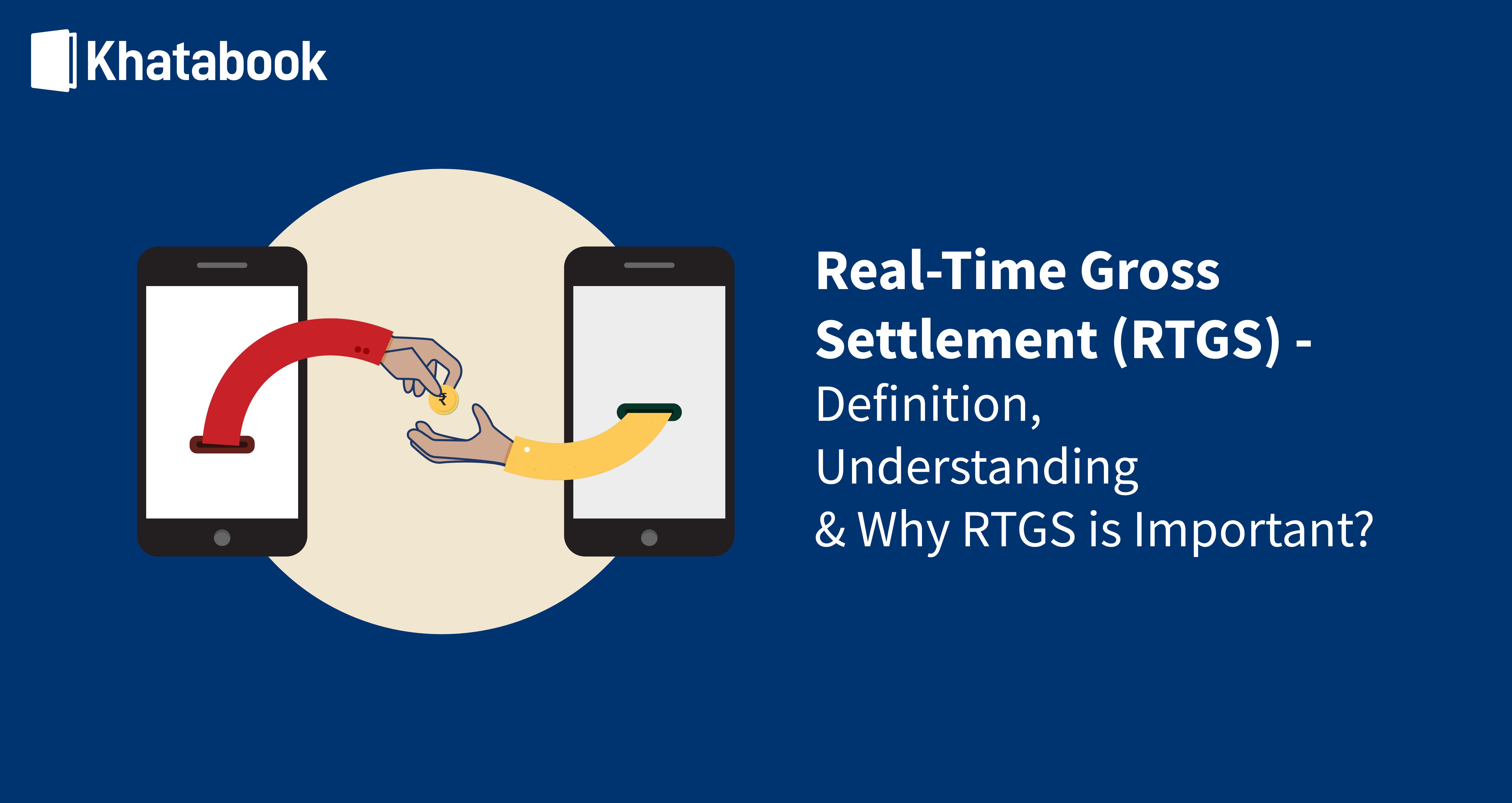 Real-Time Gross Settlement (RTGS)- Definition & Importance
