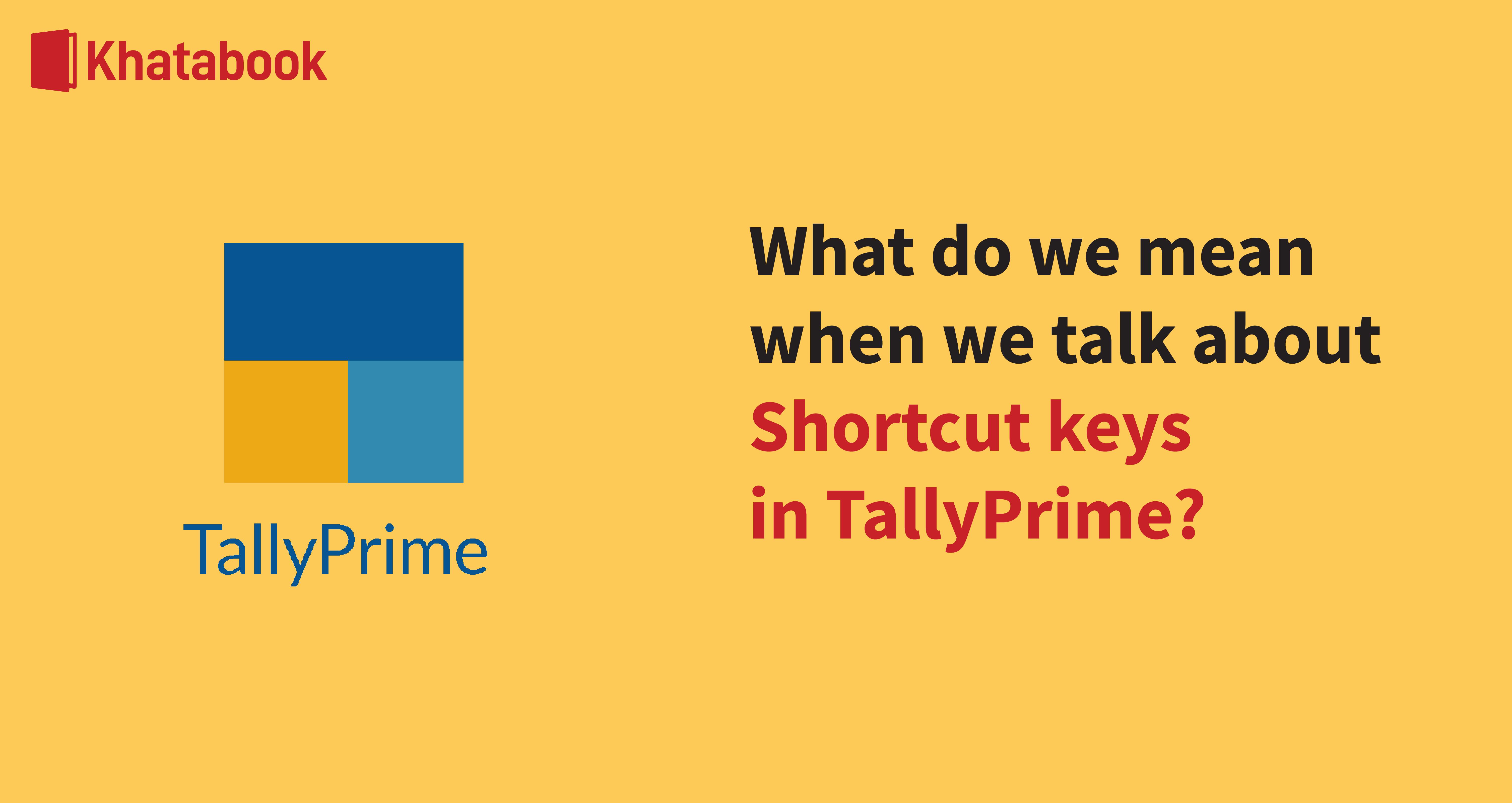 Shortcut Keys in Tally Prime