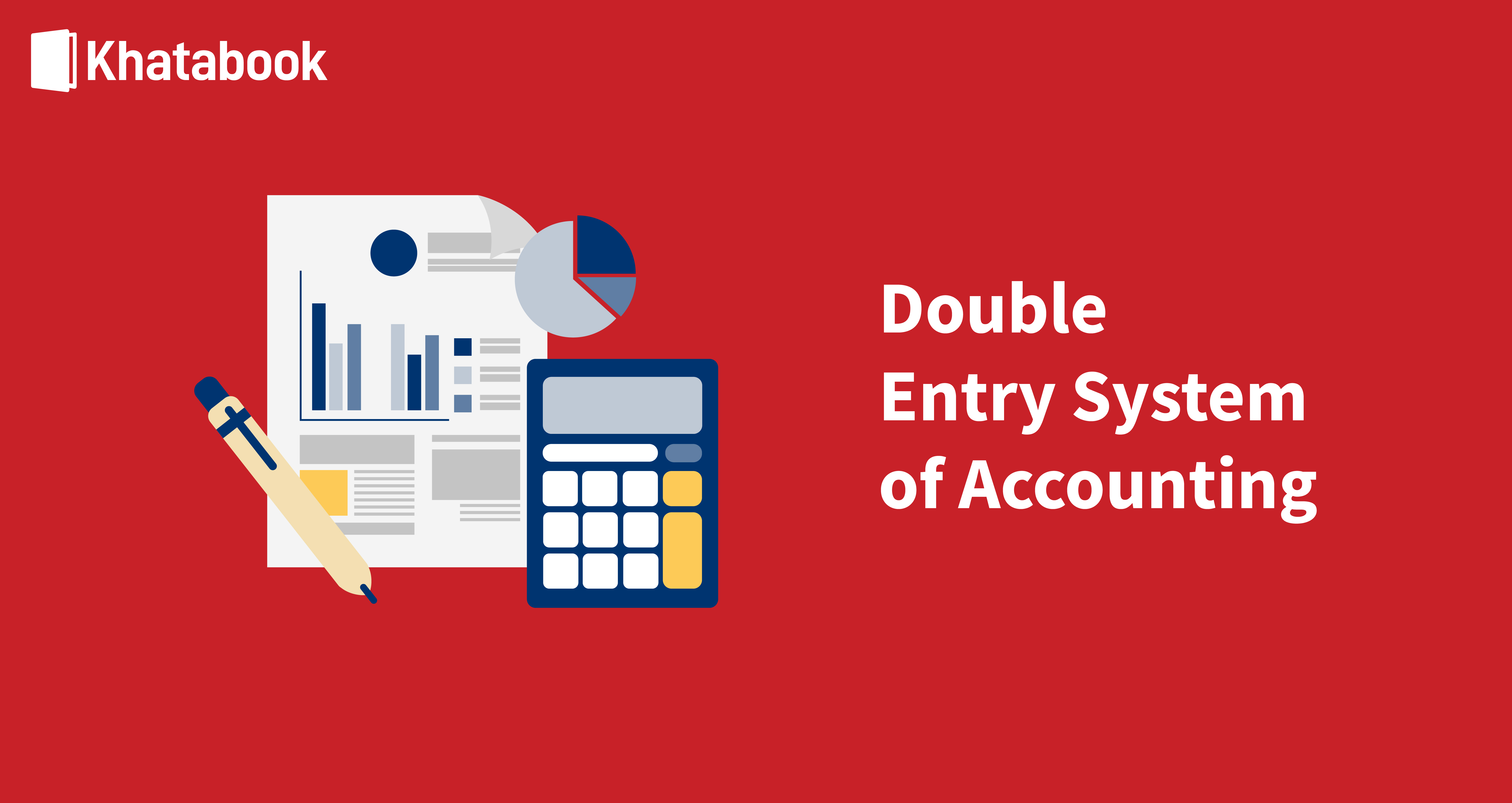 What is Double Entry System of Accounting