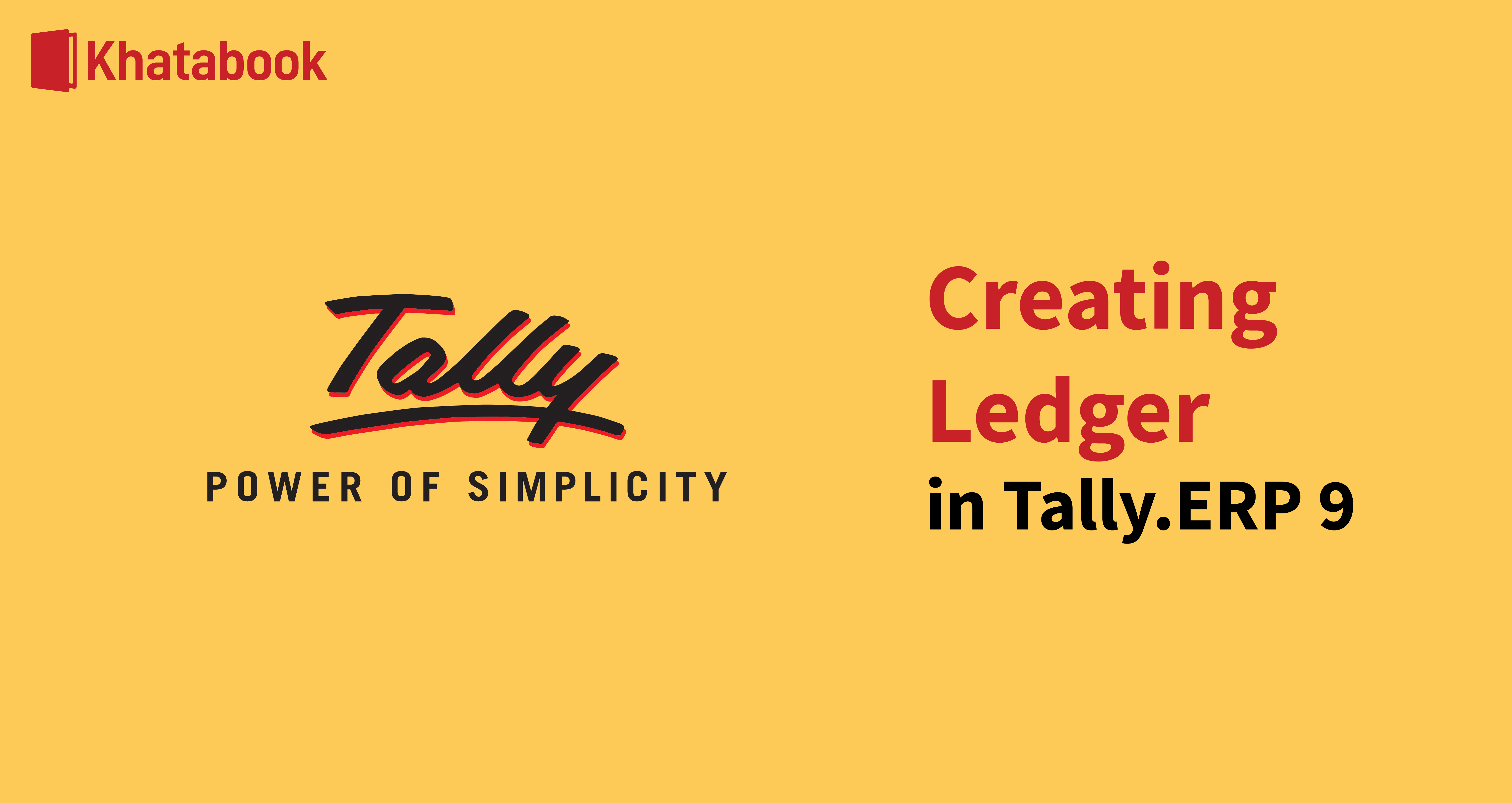How to Create A Ledger in Tally.ERP 9?