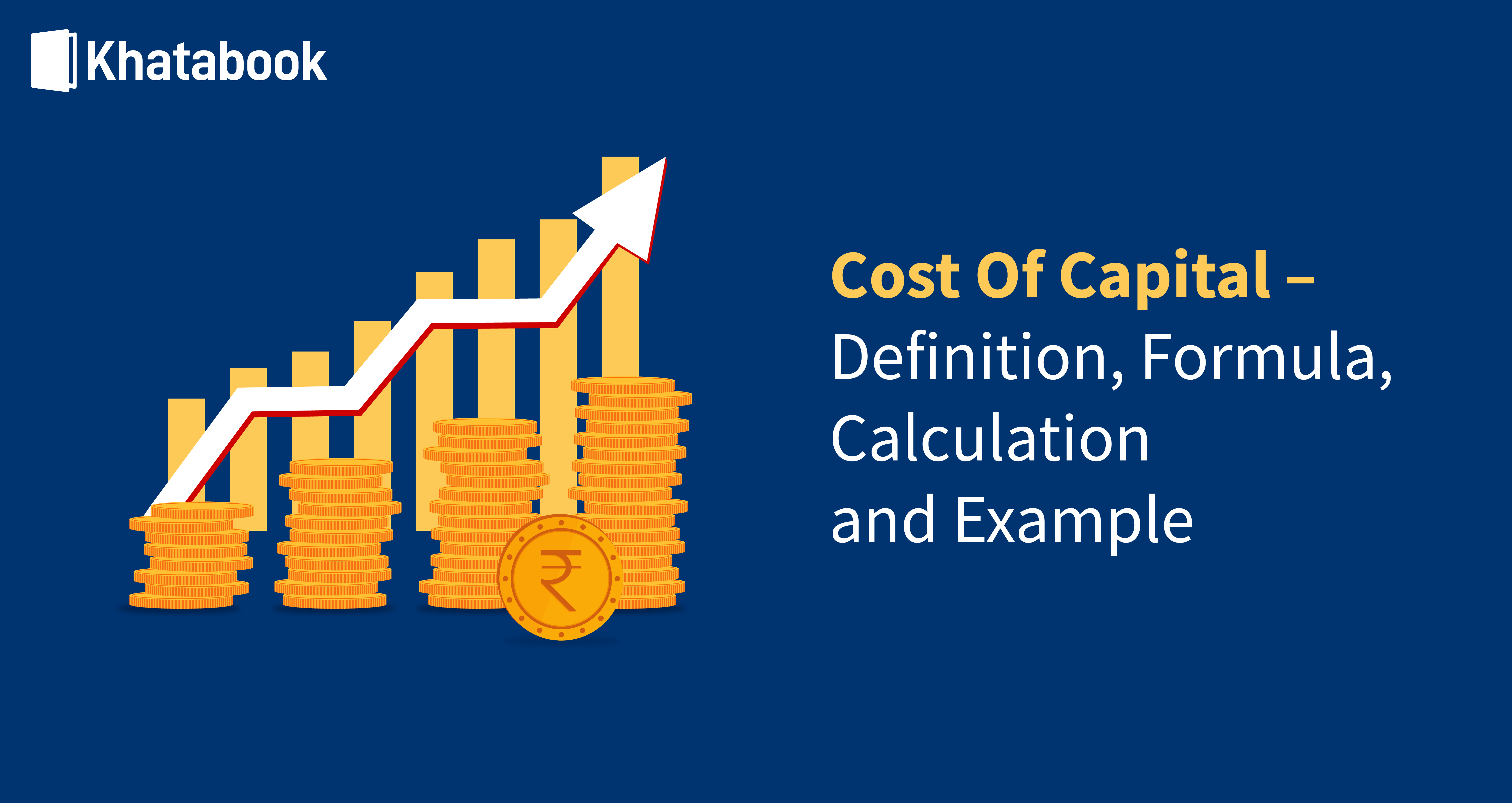 Know How To Calculate Cost of Capital With Examples