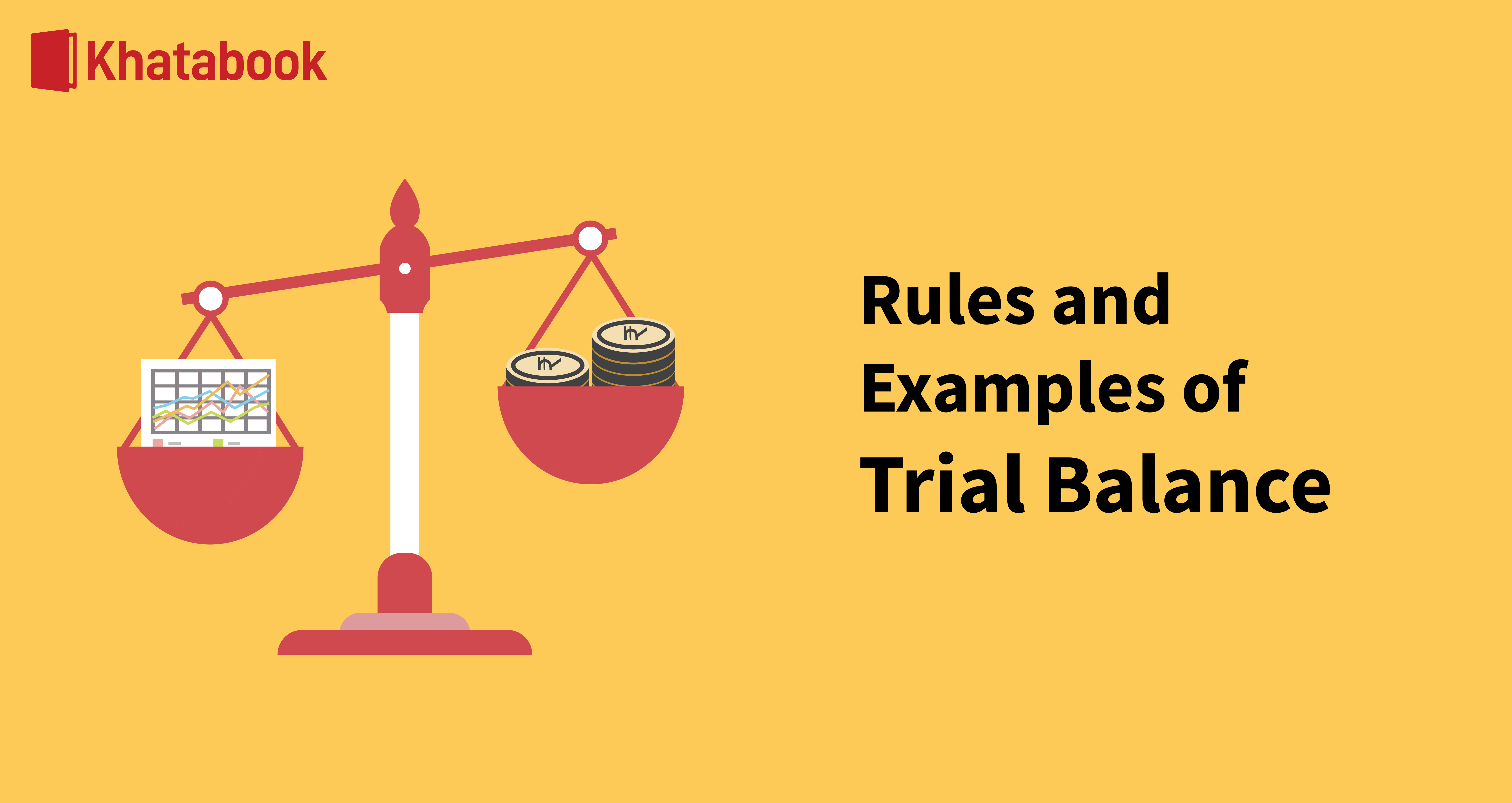 Trial Balance: Rules Explained With Examples