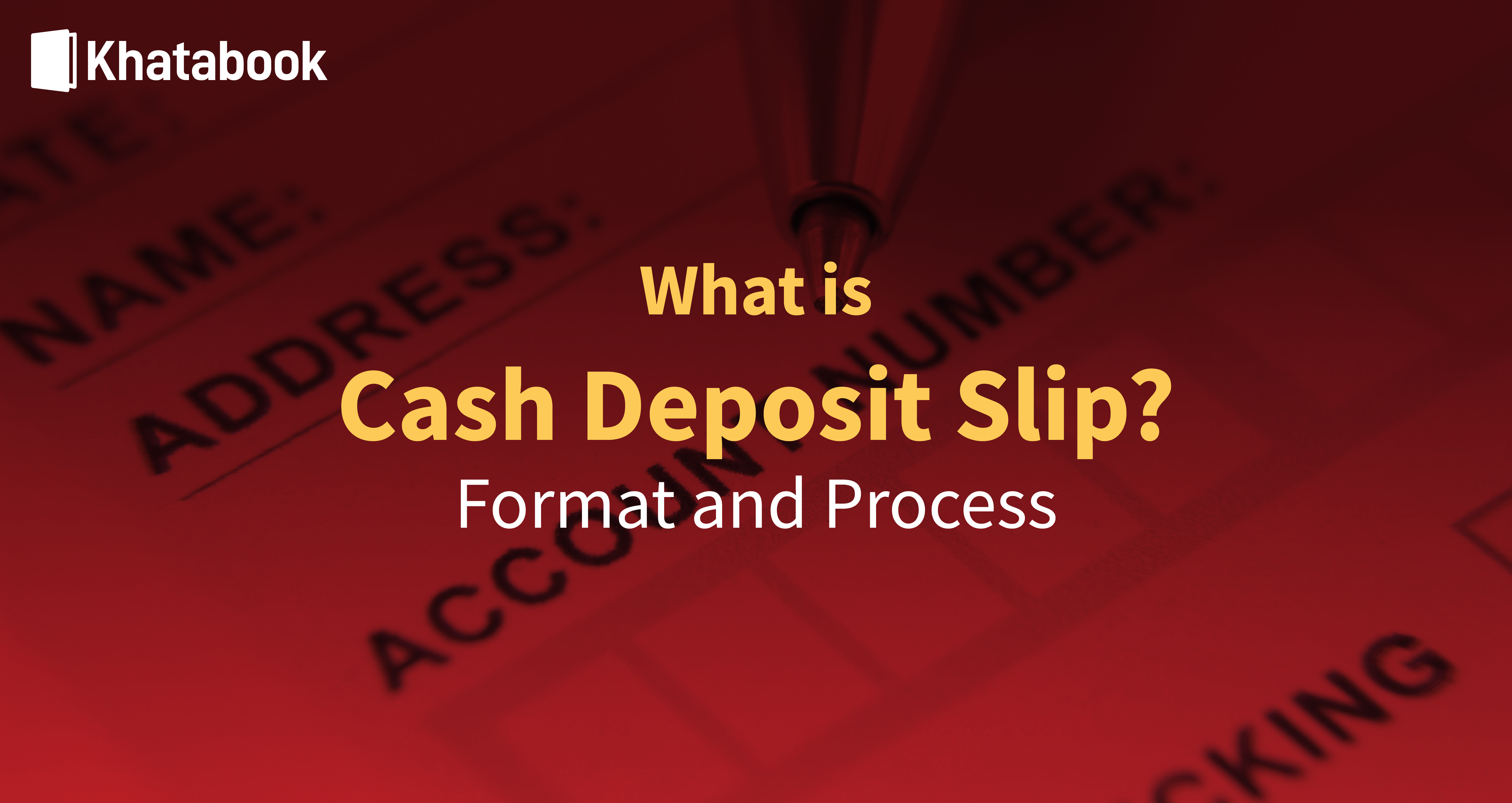 All You Need To Know About Cash Deposit Slip