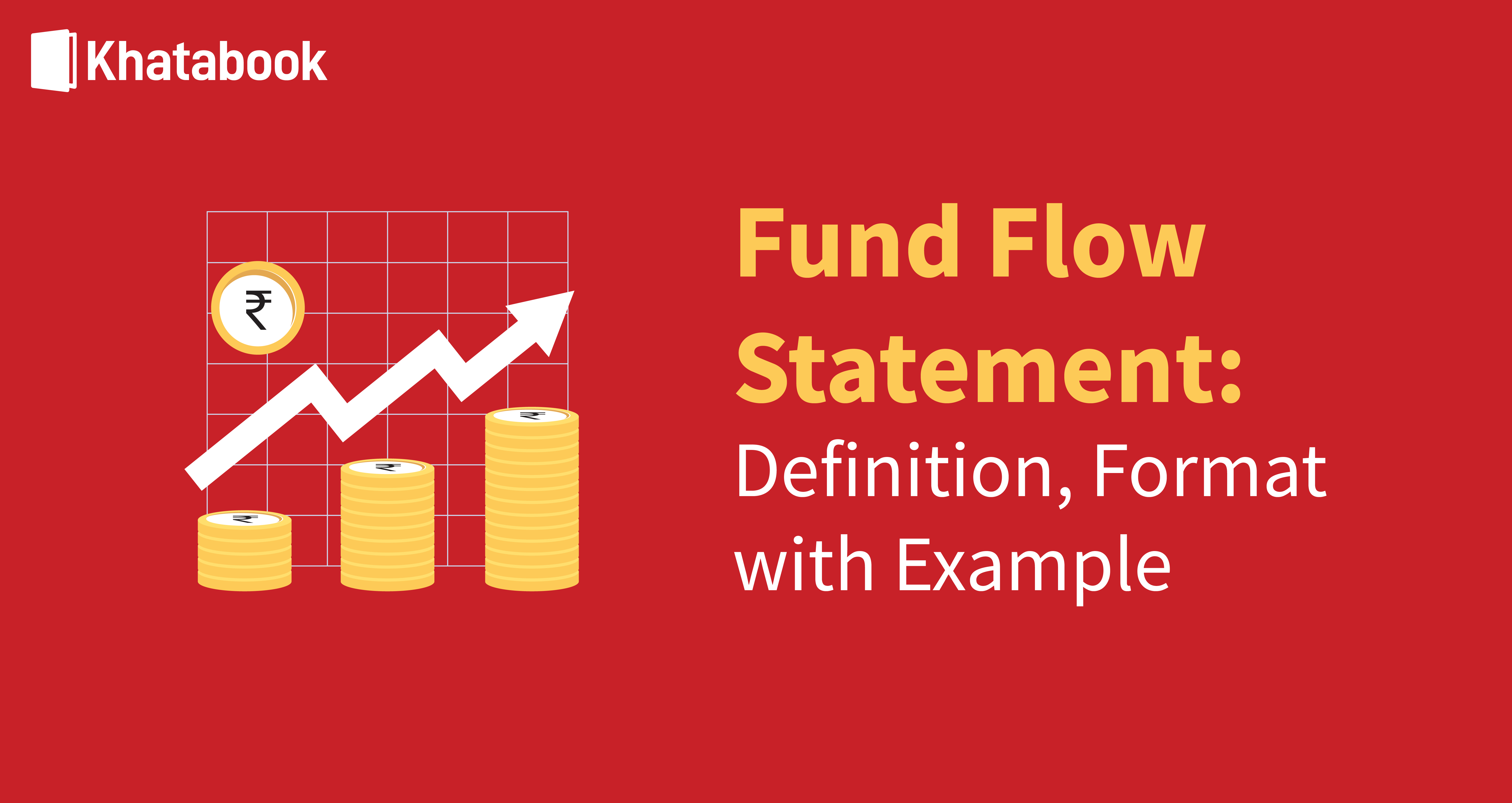 Fund Flow Statement - Meaning, Format And Examples