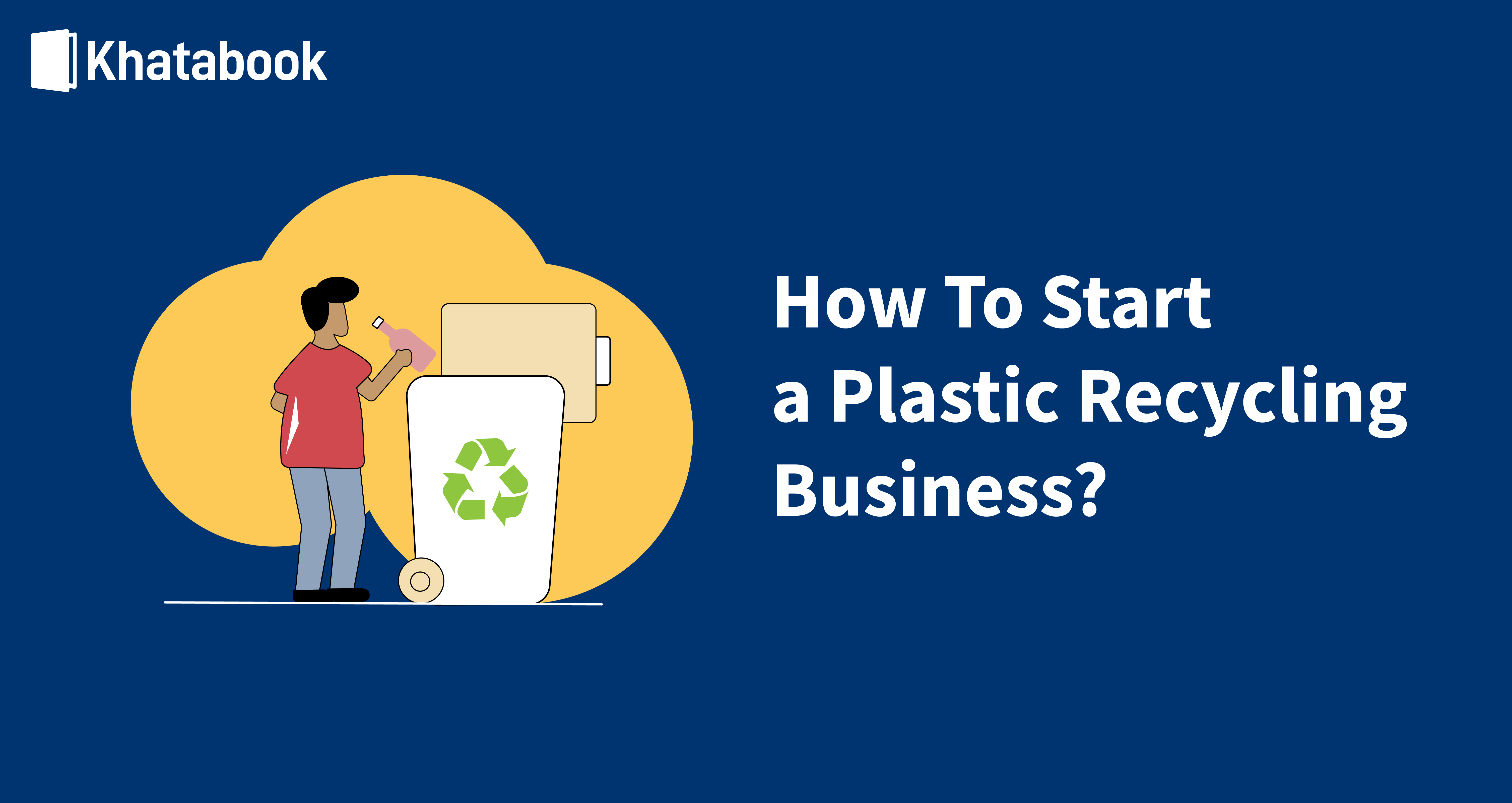 How To Start A Plastic Recycling Business