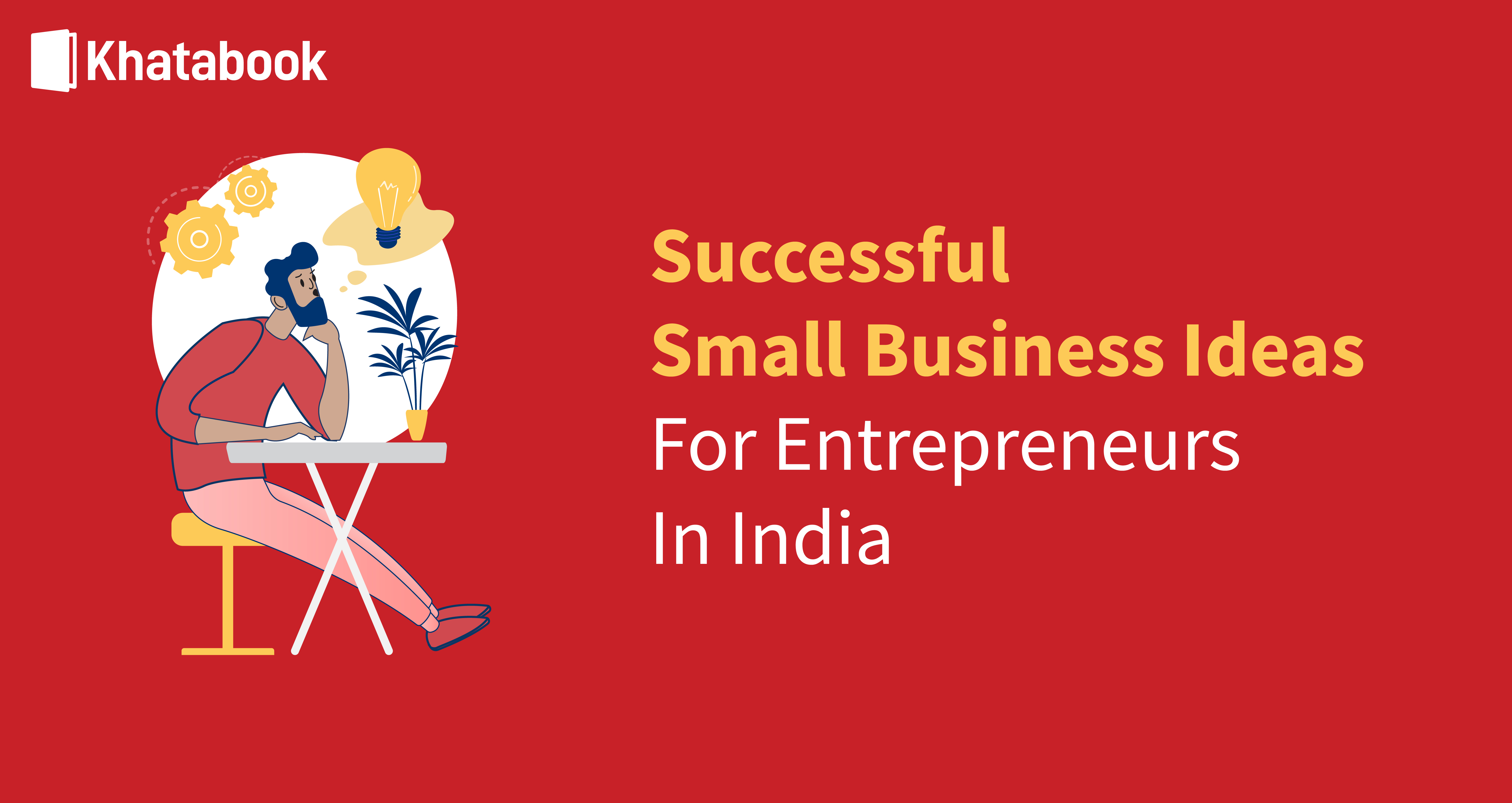 Successful Small Business Ideas for Indian Entrepreneurs