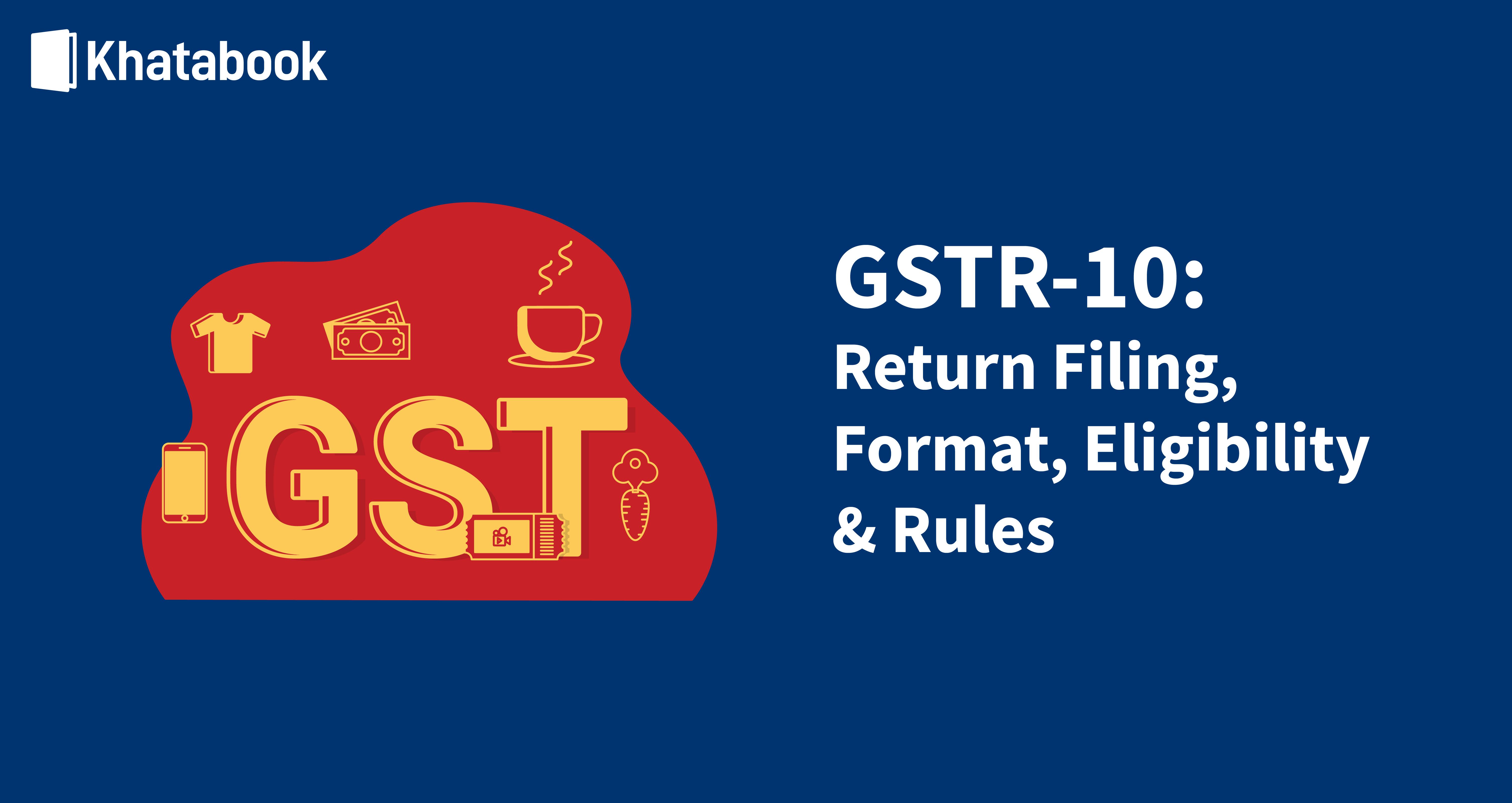 Filing GSTR-10 On GST Portal For Final Return