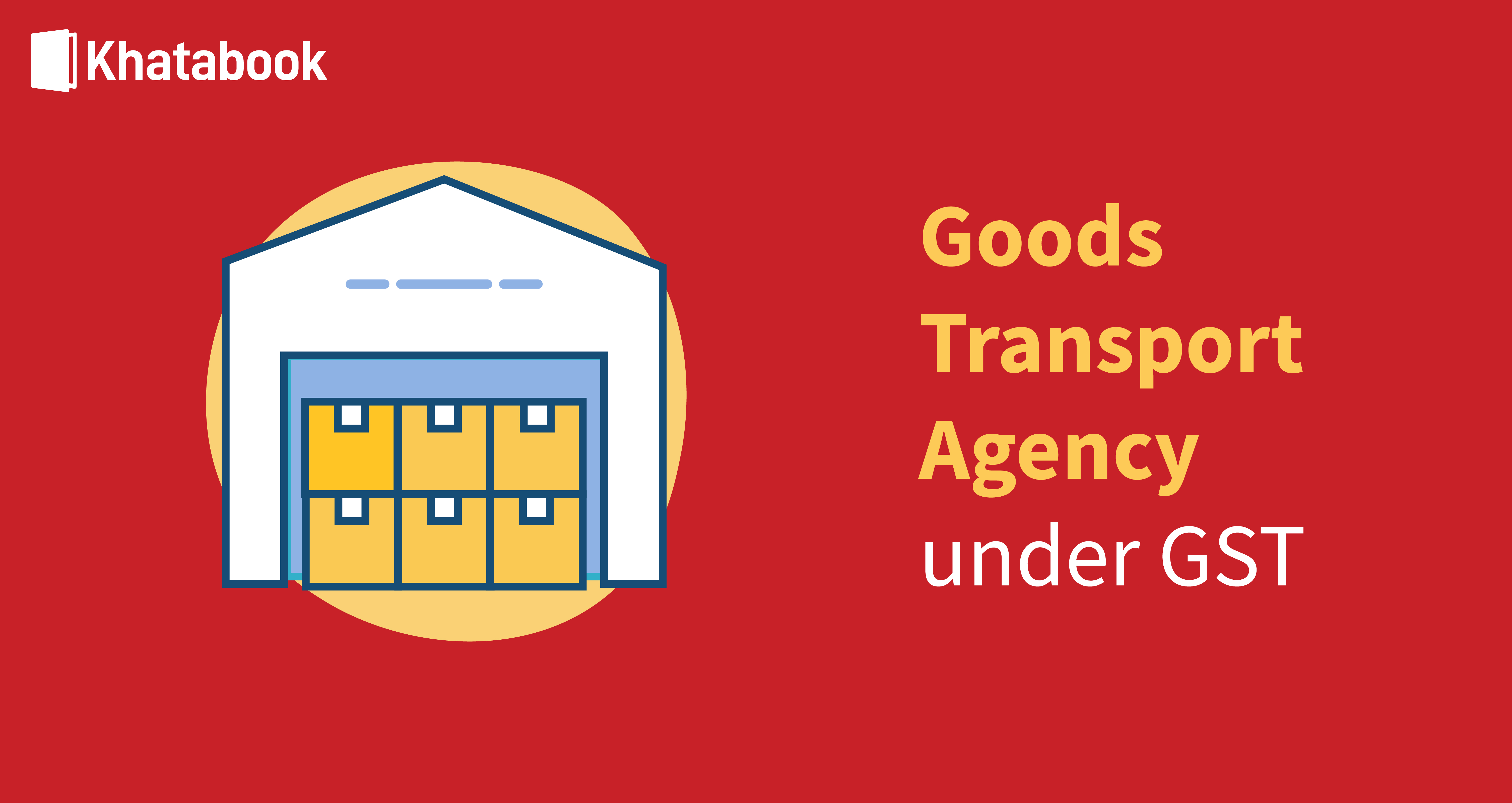 Impact Of GST On Goods Transport Agency