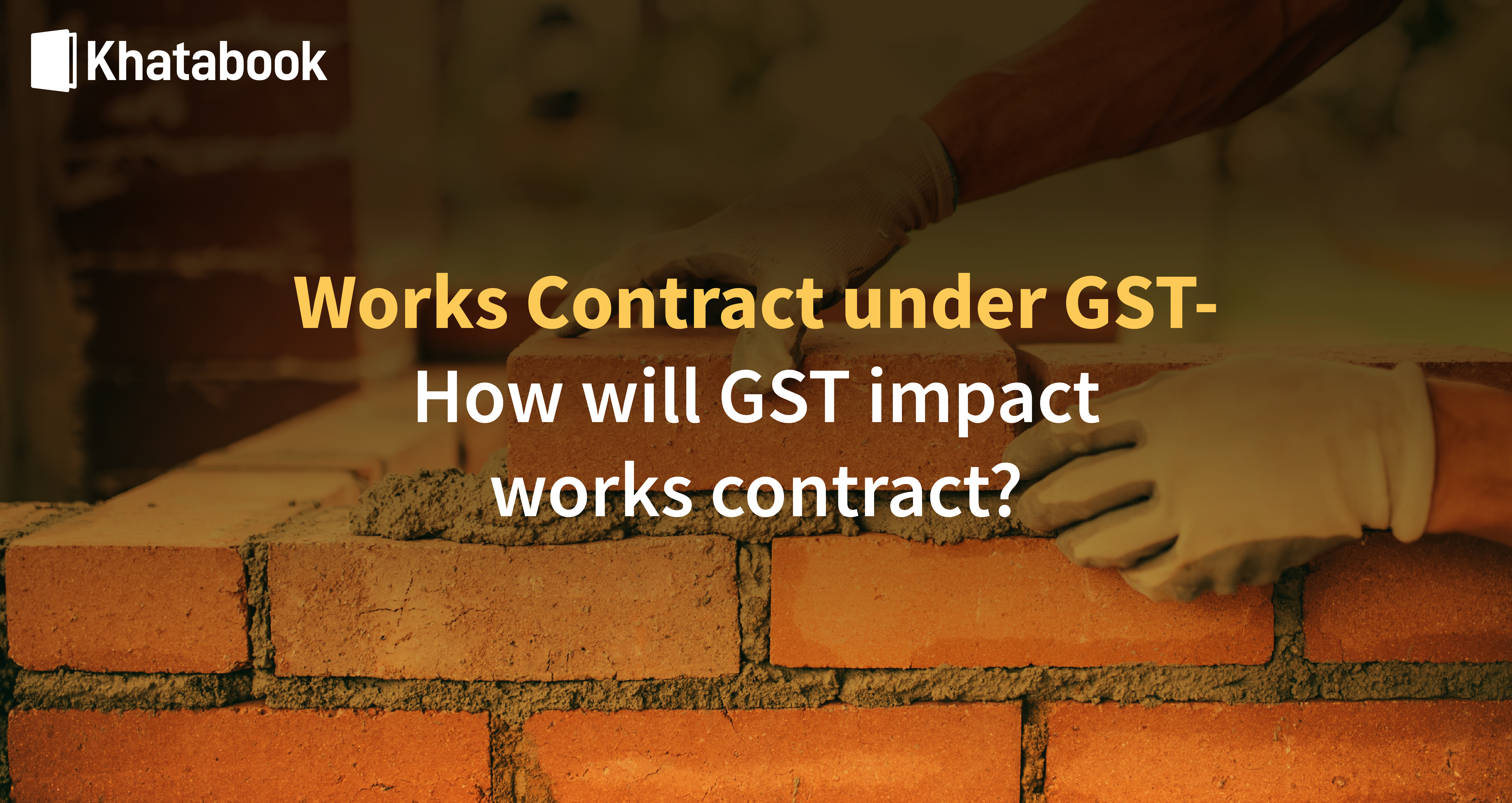 Impact Of GST On Works Contracts