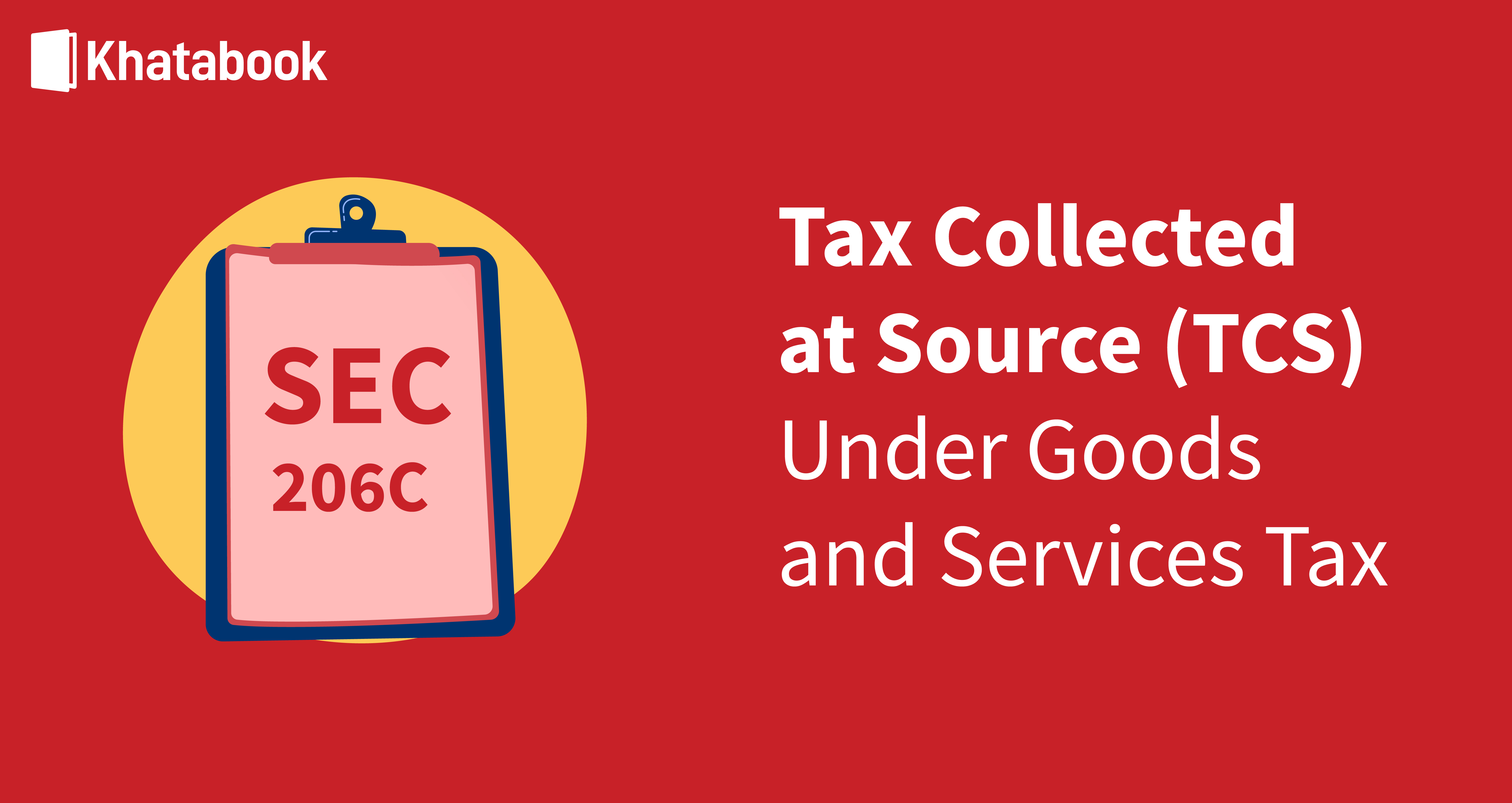 Tax Collected At Source (TCS) Under Goods and Services Tax