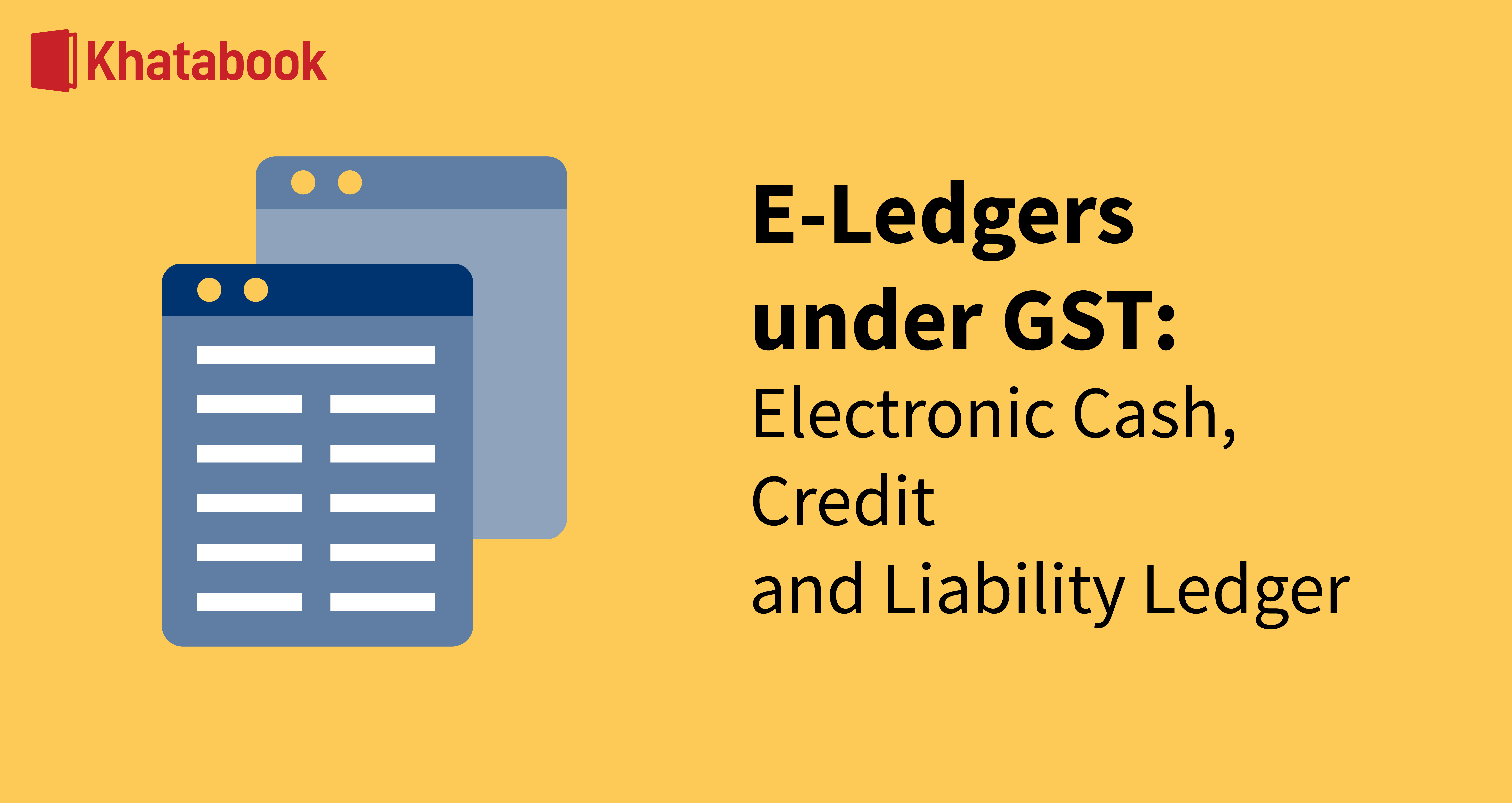 Different Types of E-Ledgers under GST