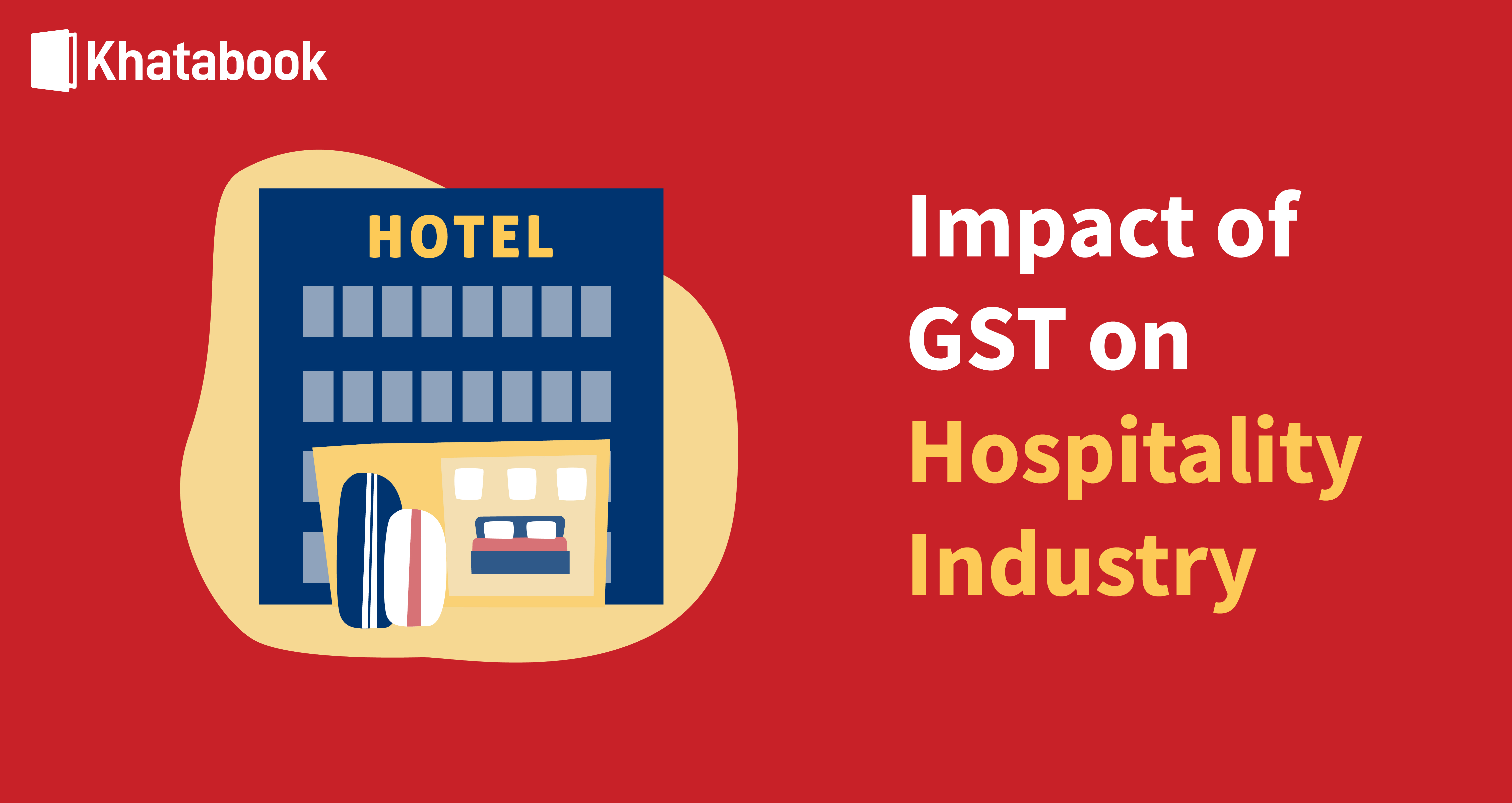 How did GST Impact The Hospitality Industry?