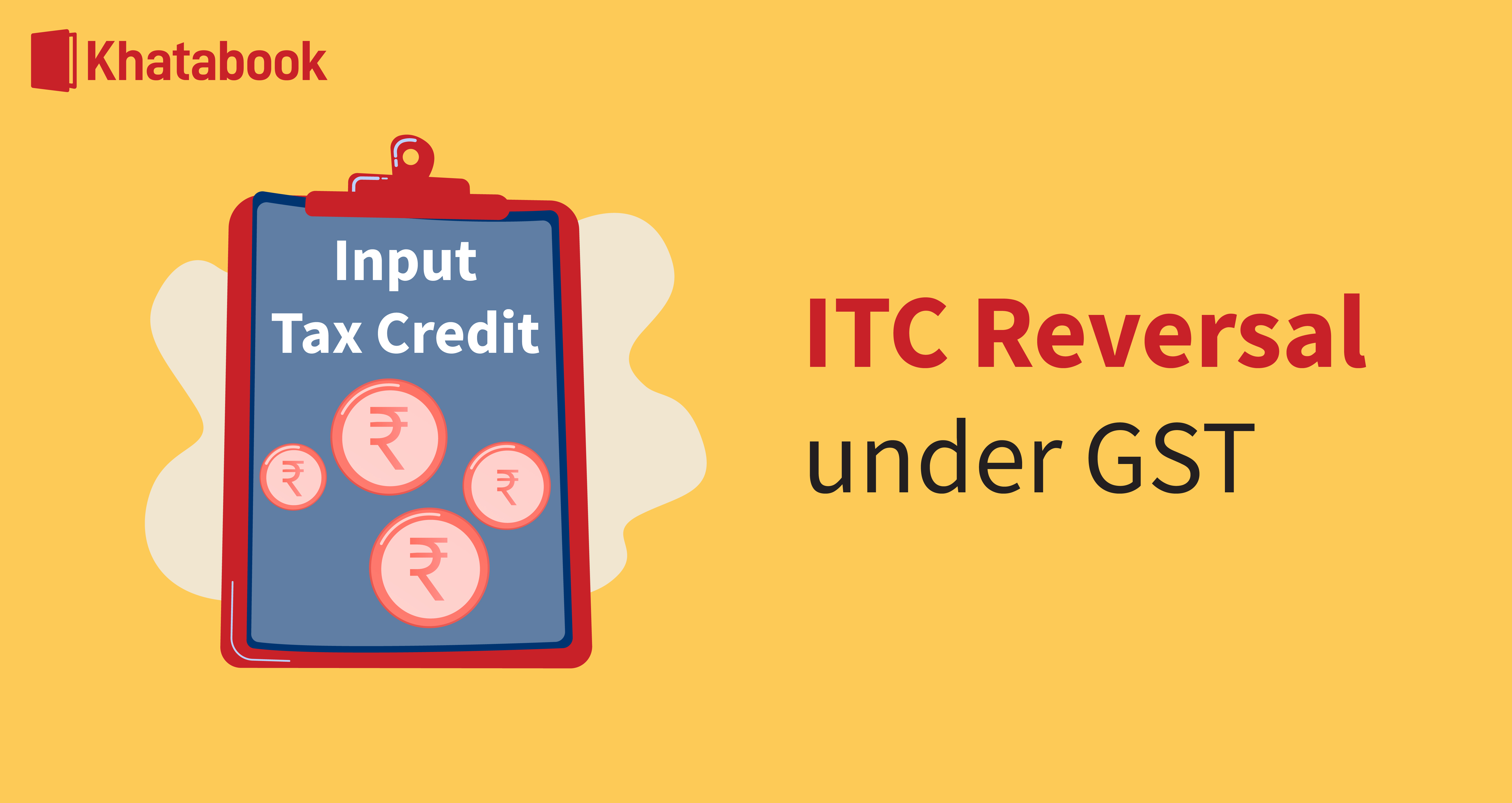 Know About ITC reversal under GST