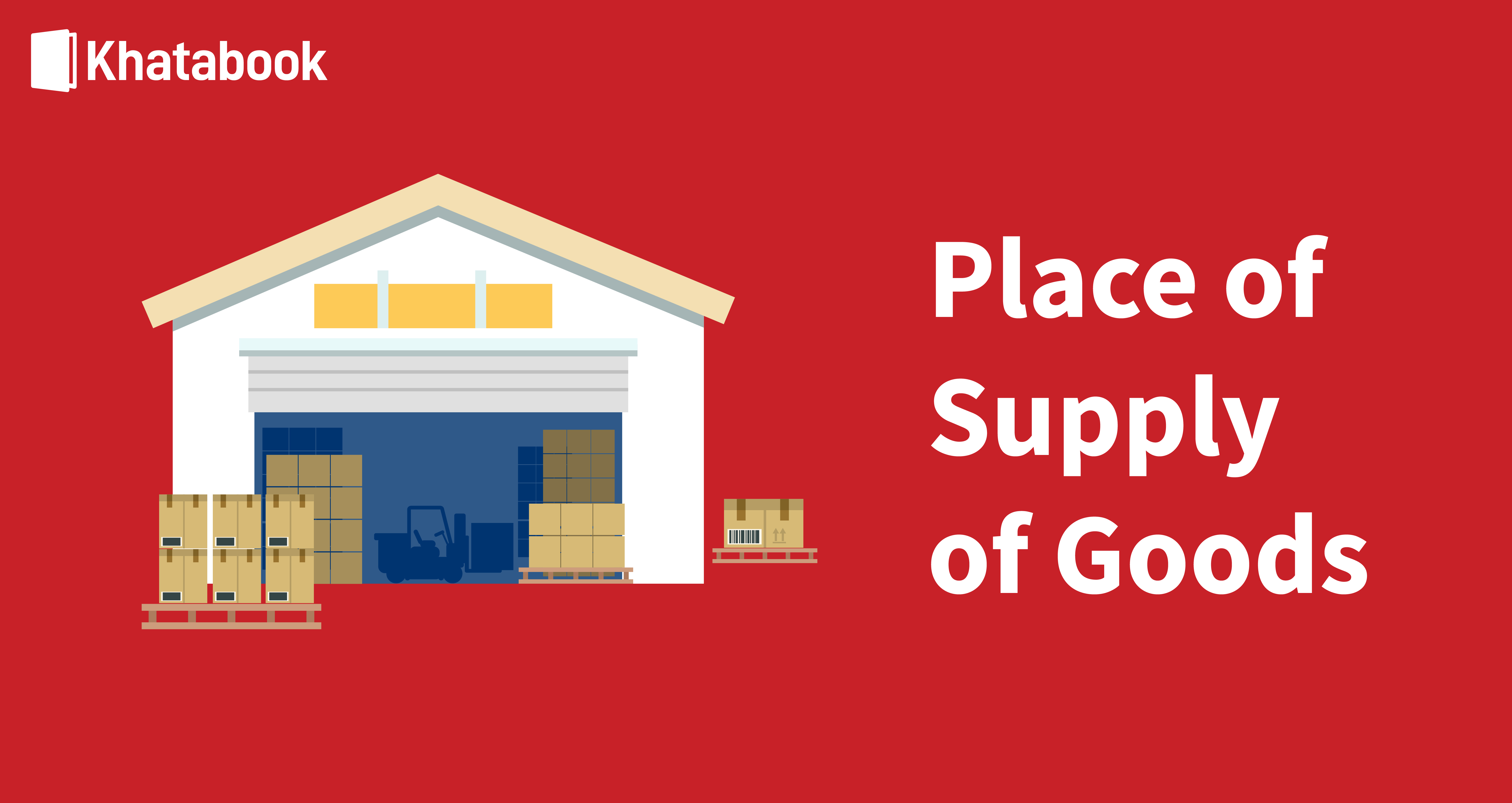 Place of Supply of Goods under GST