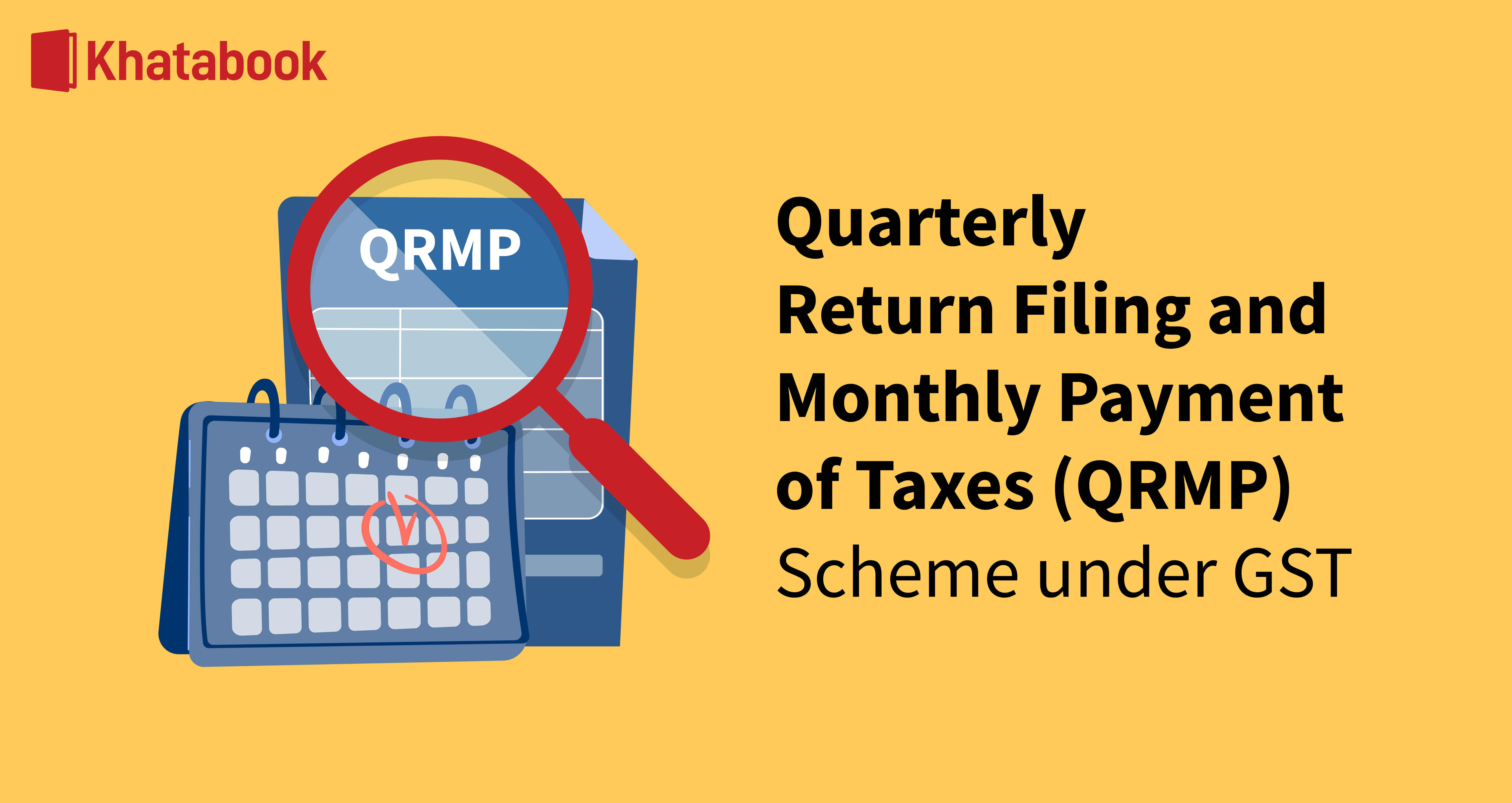 GST: Quarterly Return Filing and Monthly Payment of Taxes (QRMP)