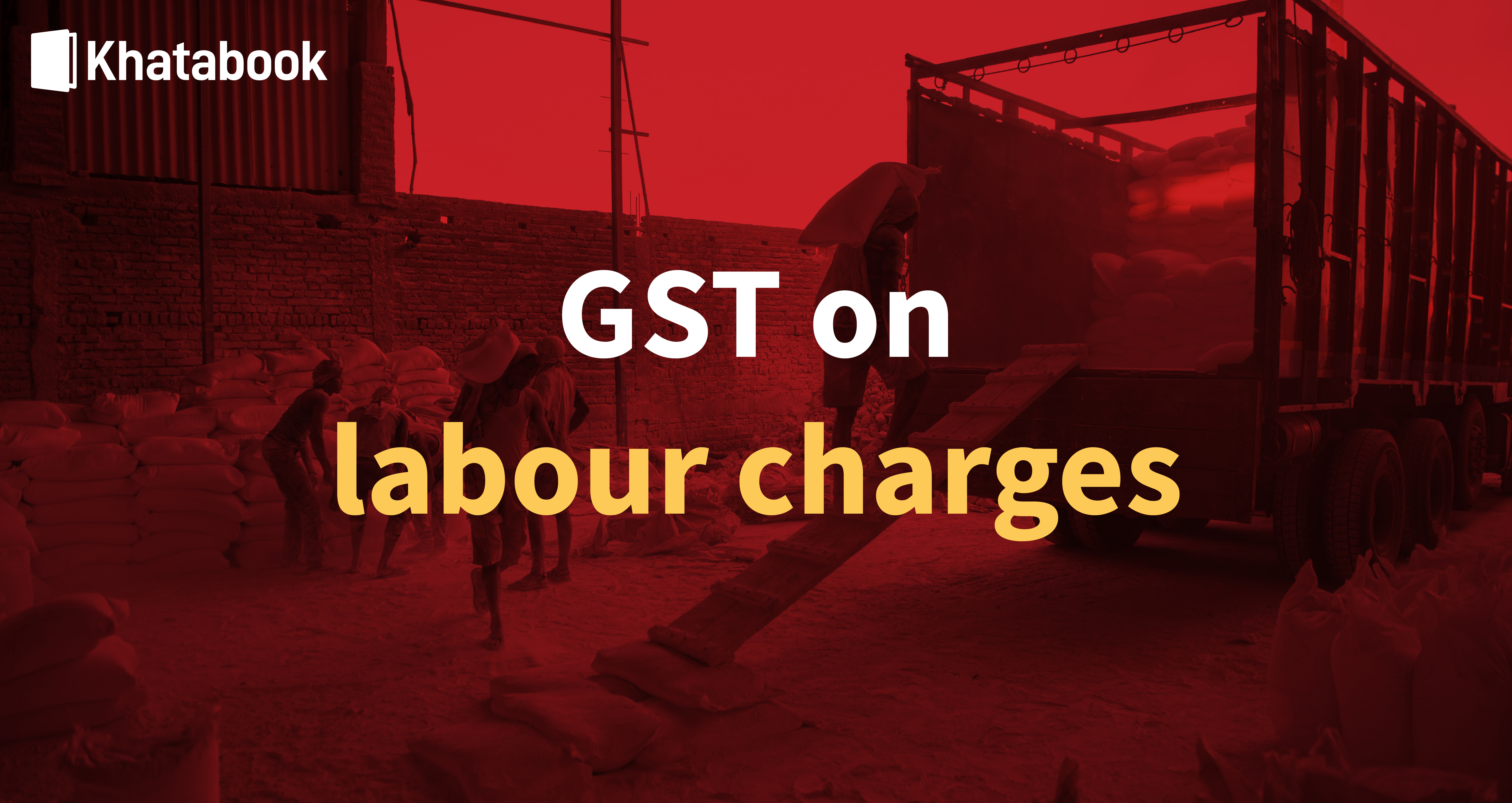 Know About GST On Labour Charges In India