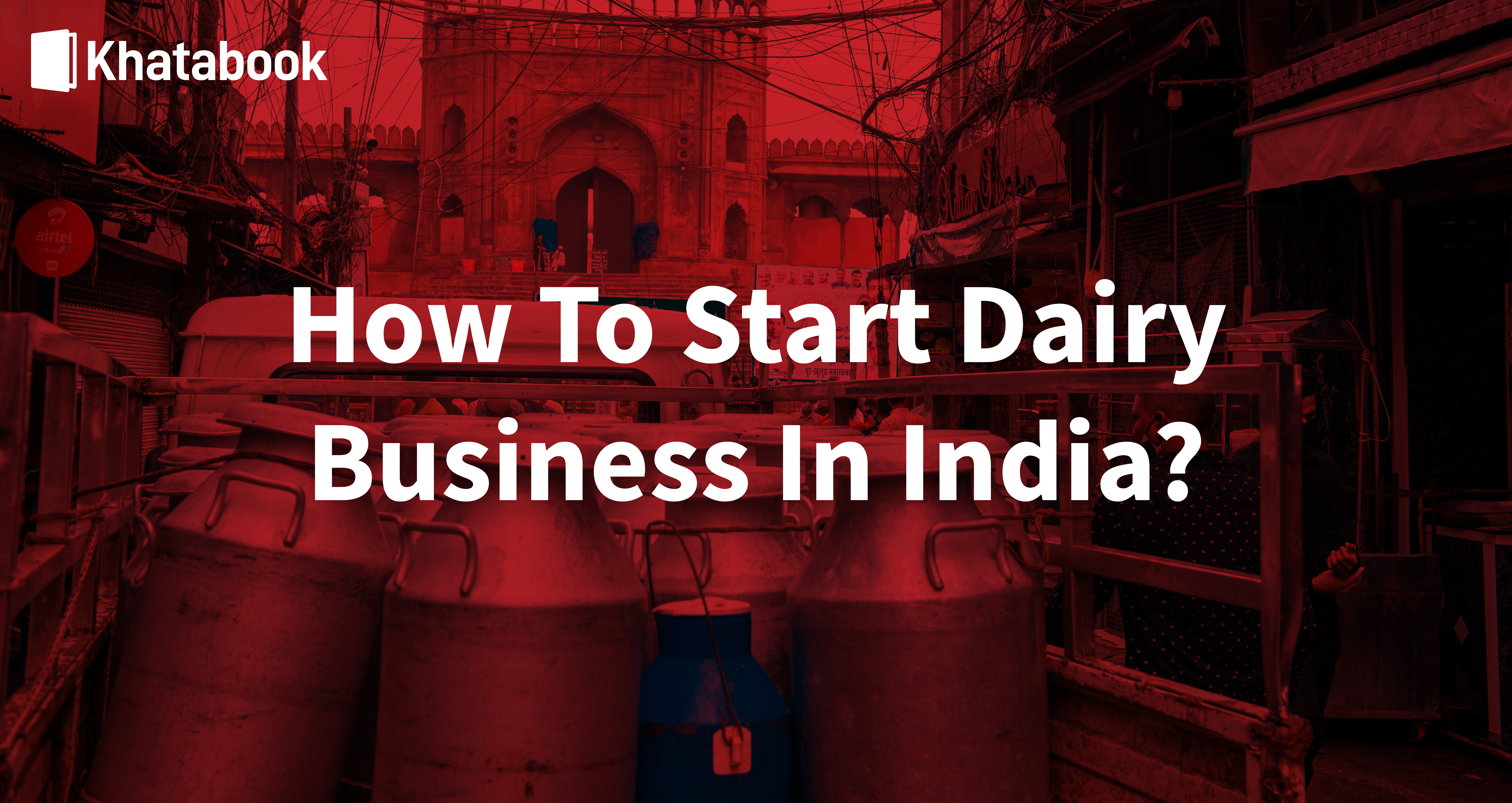 How To Start A Dairy Business In India