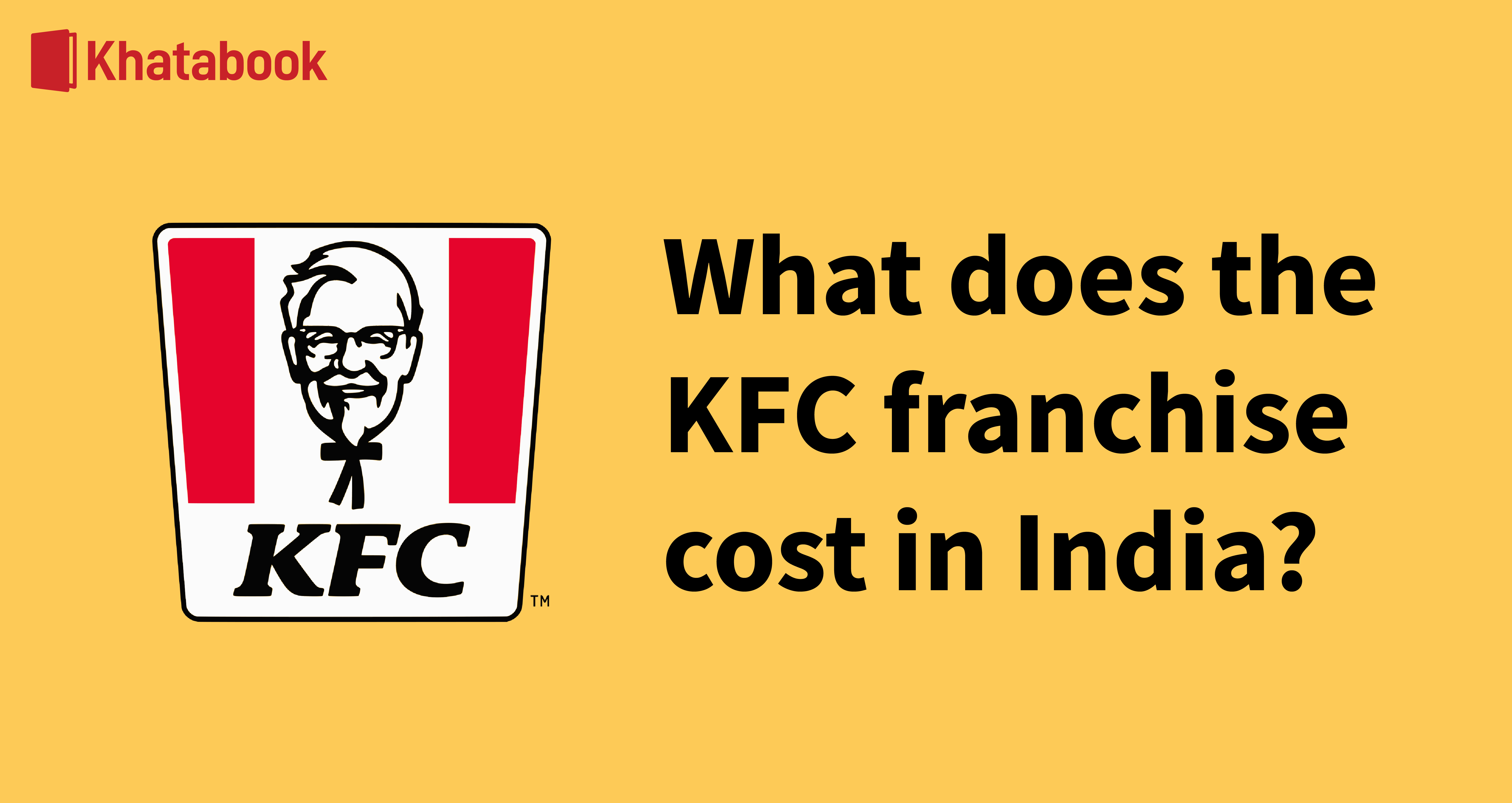 How To Set up a KFC Franchise In India