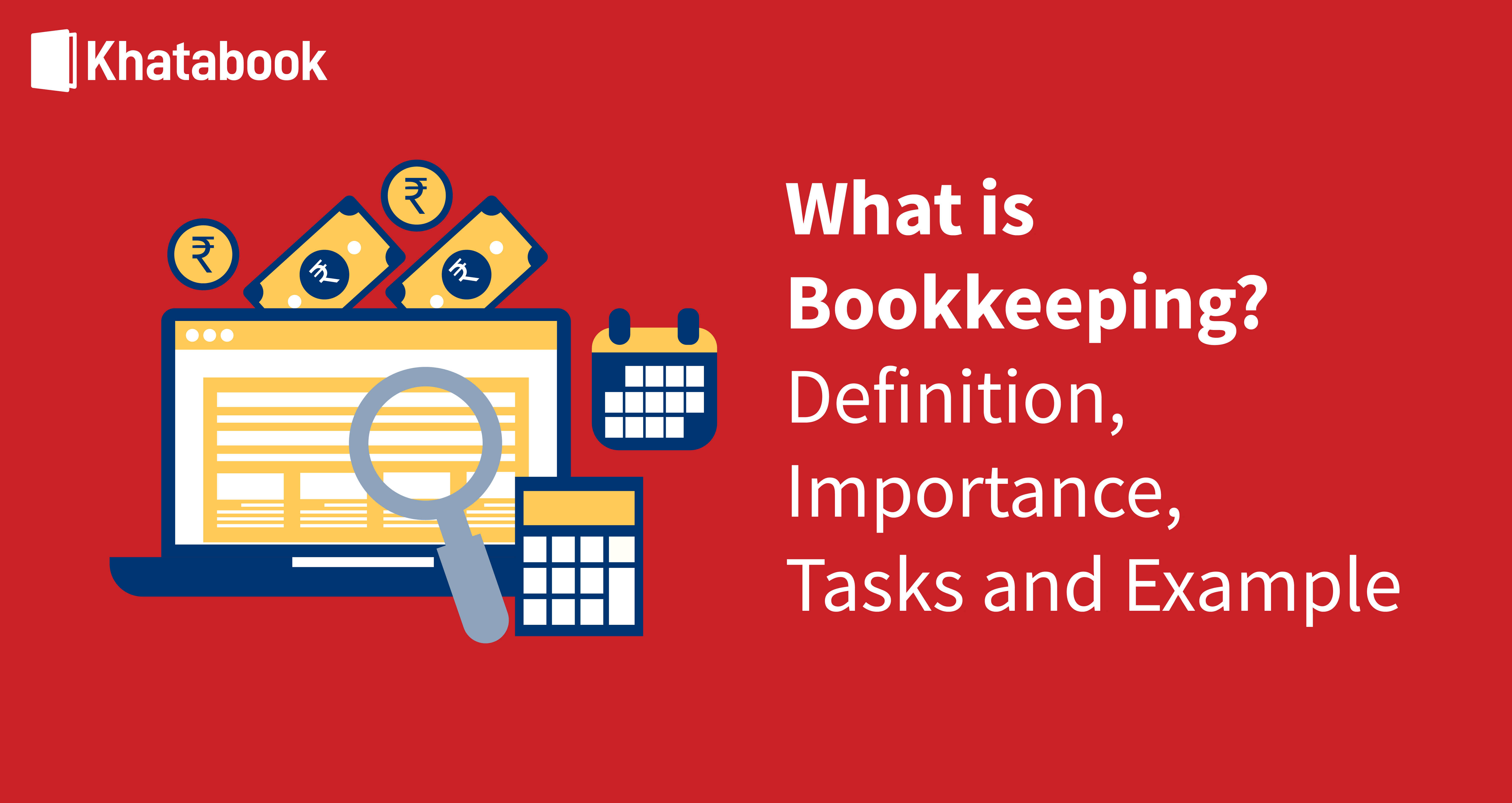 Learn About Bookkeeping: Definition, Types & Importance